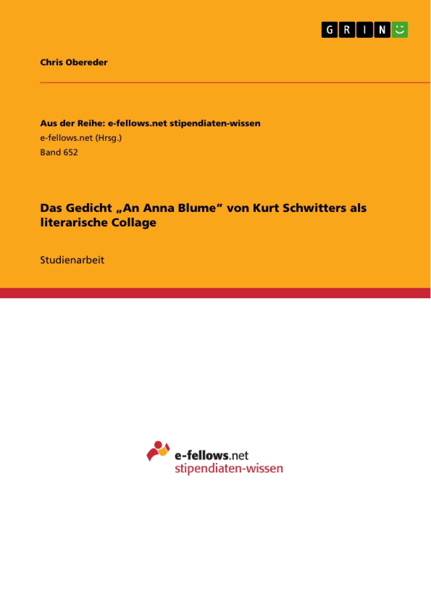 """Titel: Das Gedicht """"An Anna Blume"""" von Kurt Schwitters als literarische Collage"""