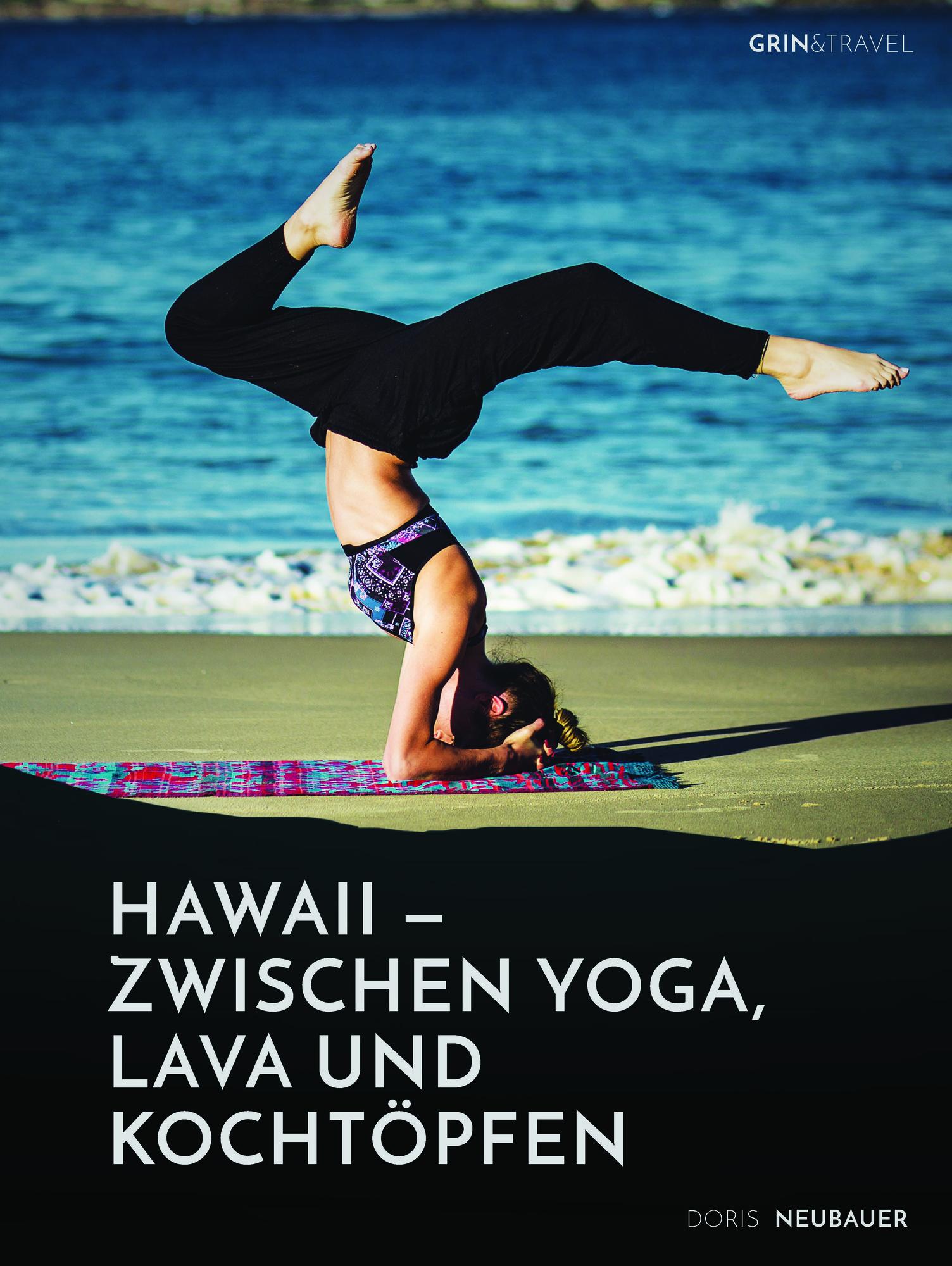 Titel: Hawaii - zwischen Yoga, Lava und Kochtöpfen. Drei Monate in einer Community auf der Trauminsel