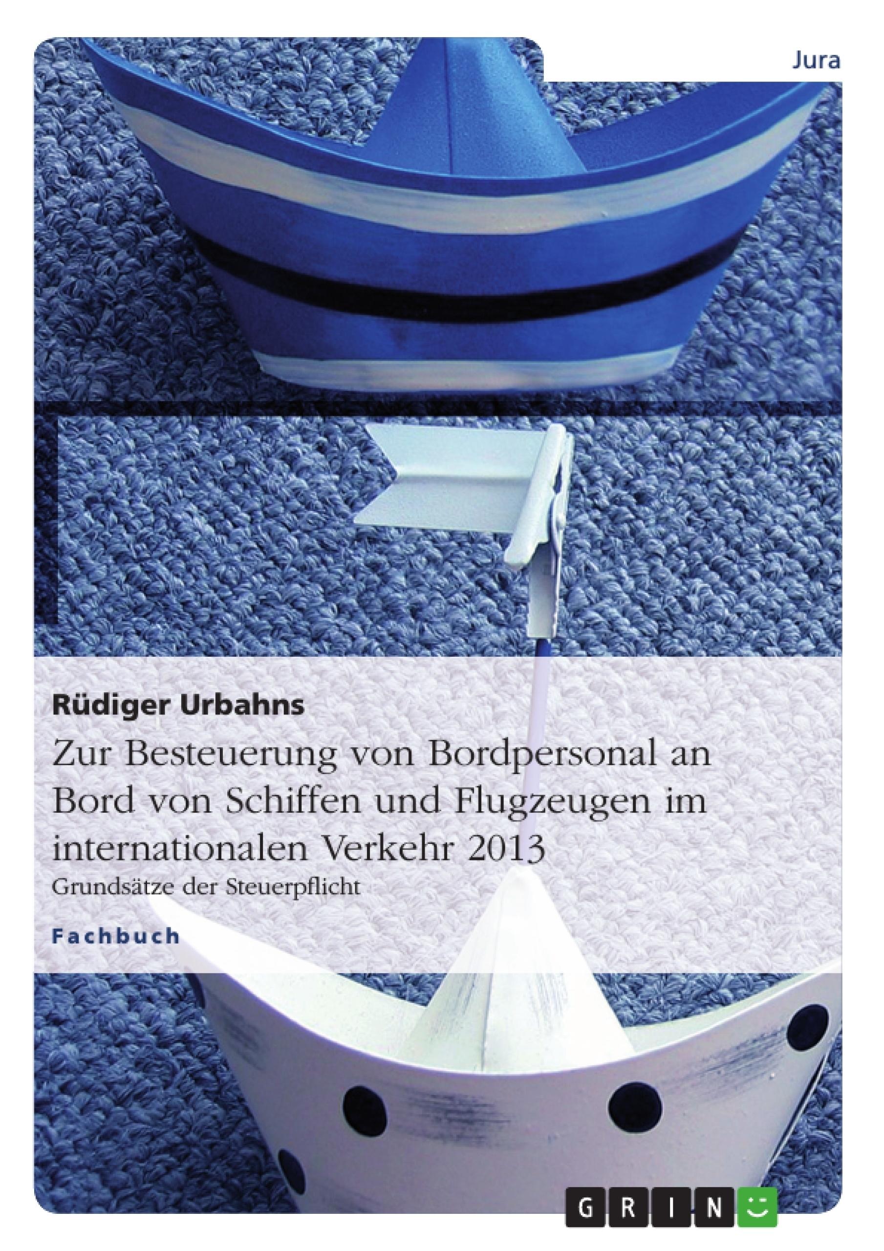 Titel: Zur Besteuerung von Bordpersonal an Bord von Schiffen und Flugzeugen im internationalen Verkehr 2013