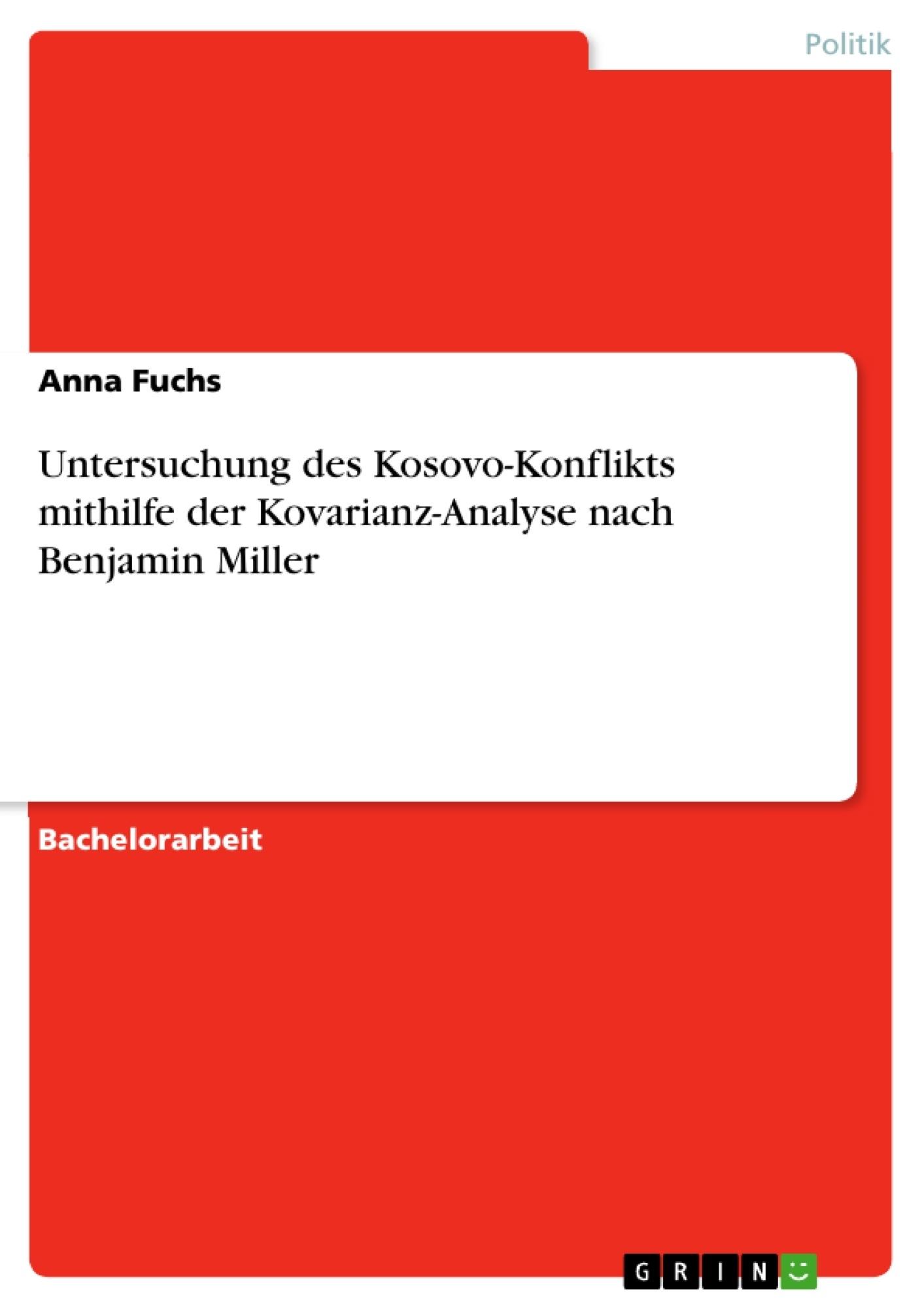 Titel: Untersuchung des Kosovo-Konflikts mithilfe der Kovarianz-Analyse nach Benjamin Miller