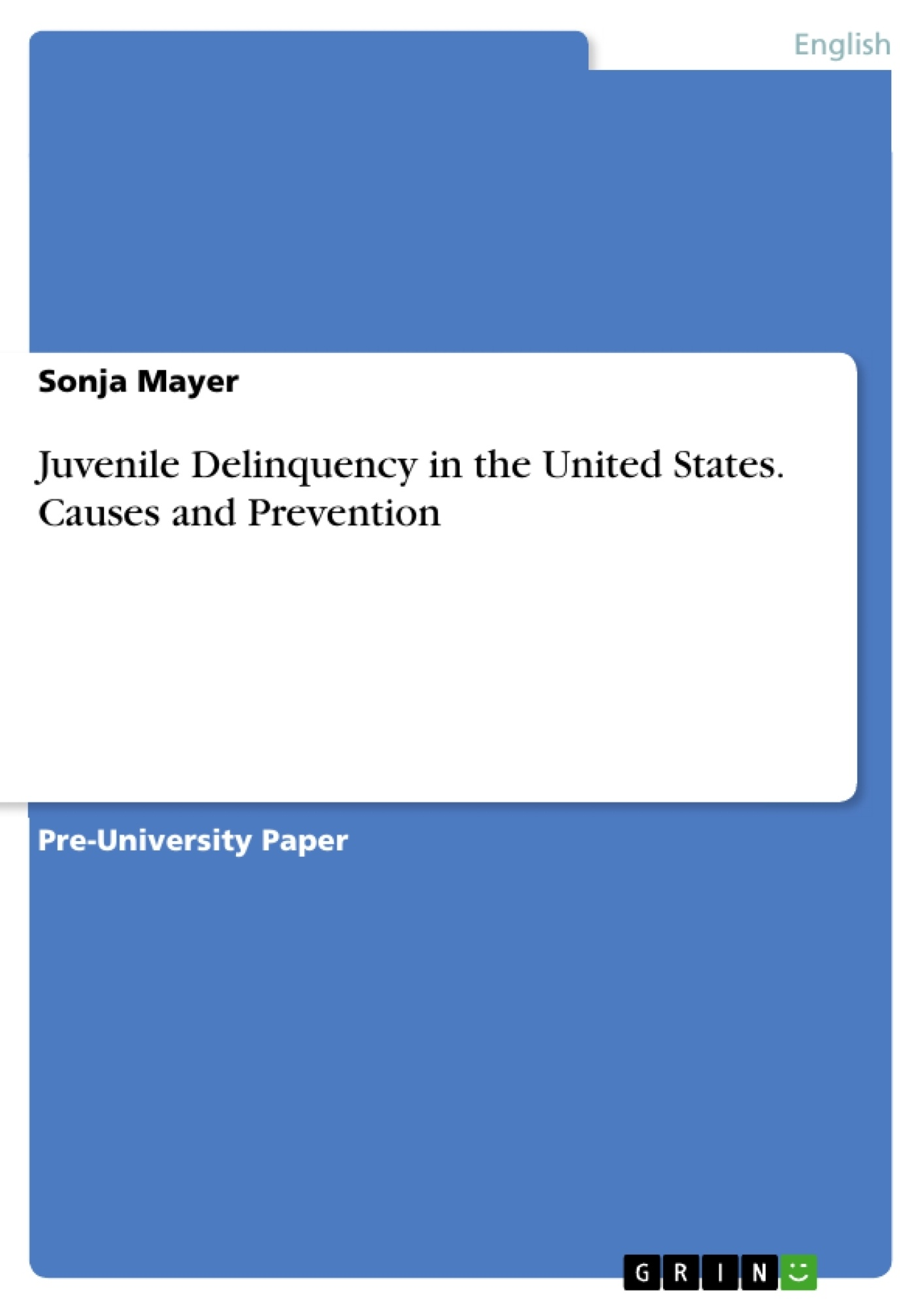 Title: Juvenile Delinquency in the United States. Causes and Prevention