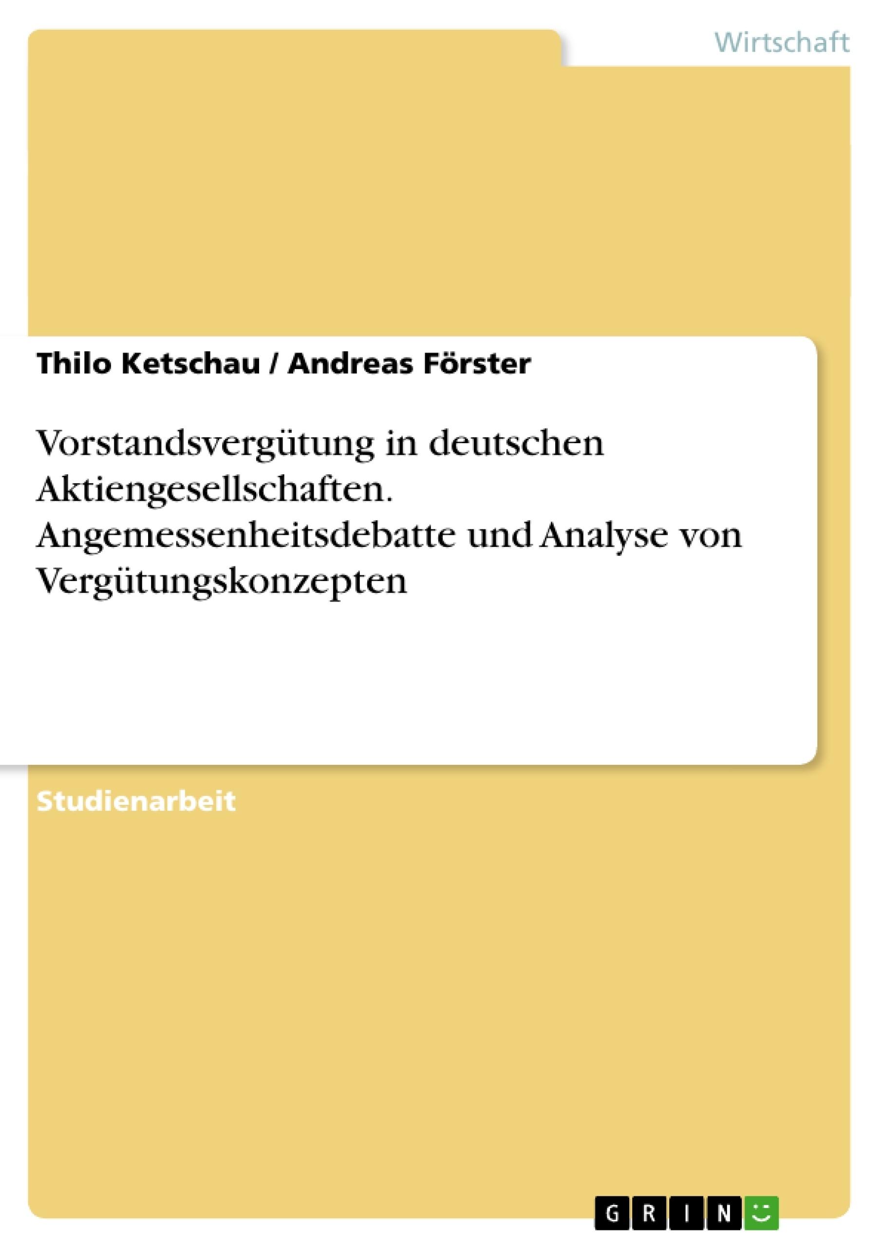 Titel: Vorstandsvergütung in deutschen Aktiengesellschaften. Angemessenheitsdebatte und Analyse von Vergütungskonzepten