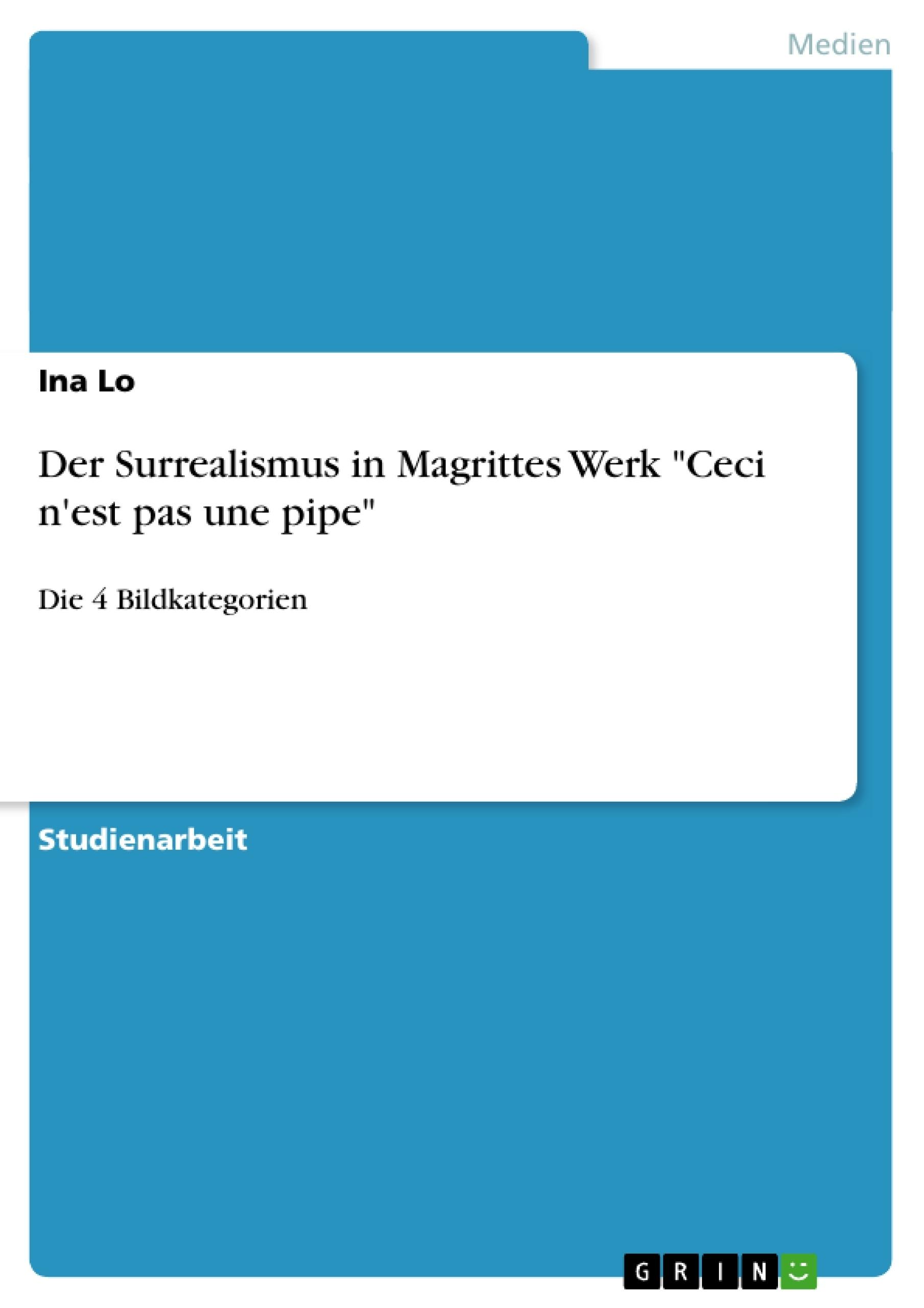 """Titel: Der Surrealismus in Magrittes Werk """"Ceci n'est pas une pipe"""""""