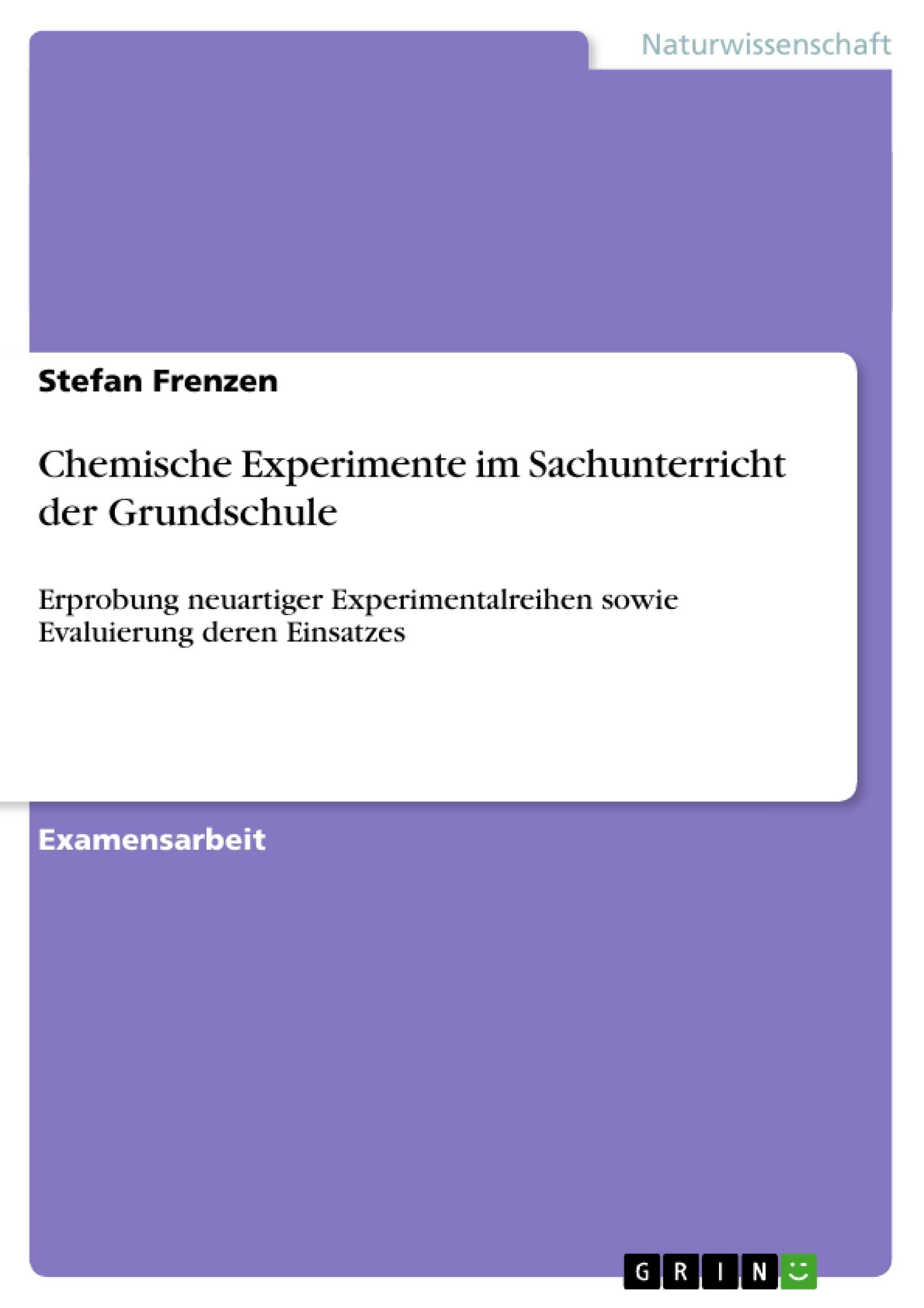 Chemische Experimente im Sachunterricht der Grundschule ...