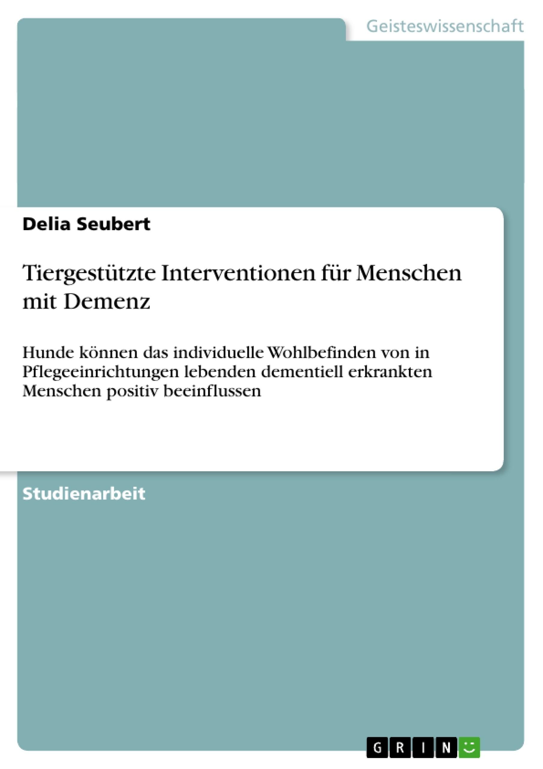 Titel: Tiergestützte Interventionen für Menschen mit Demenz