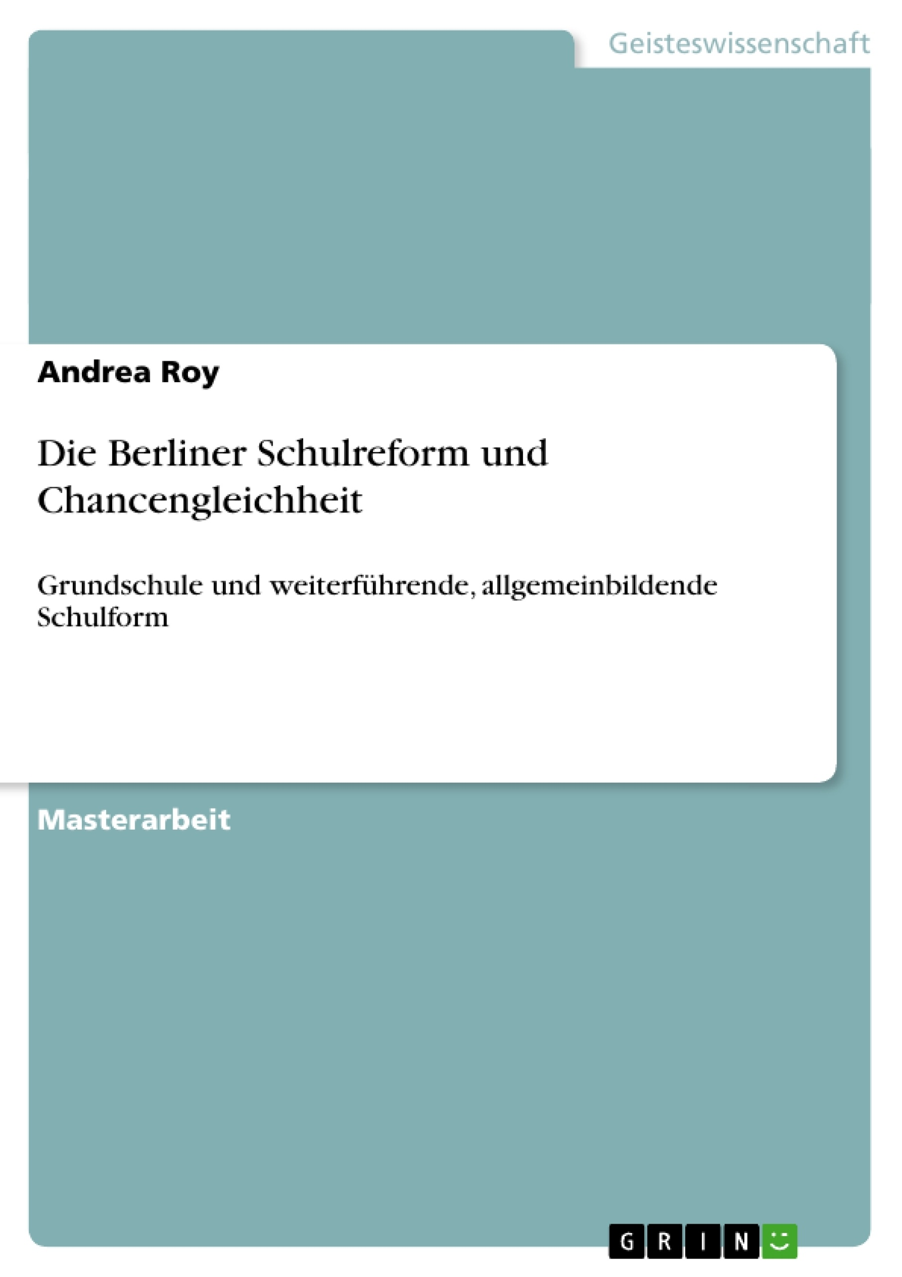 Titel: Die Berliner Schulreform und Chancengleichheit