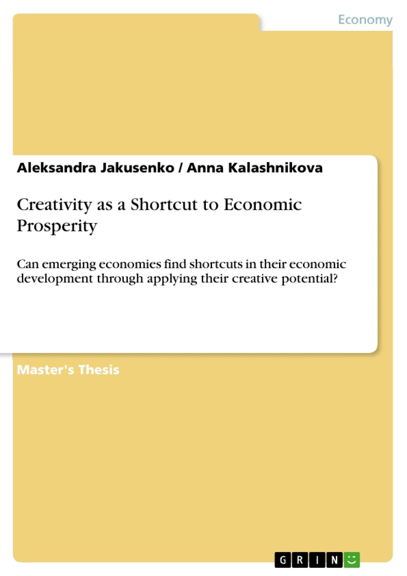 Title: Creativity as a Shortcut to Economic Prosperity