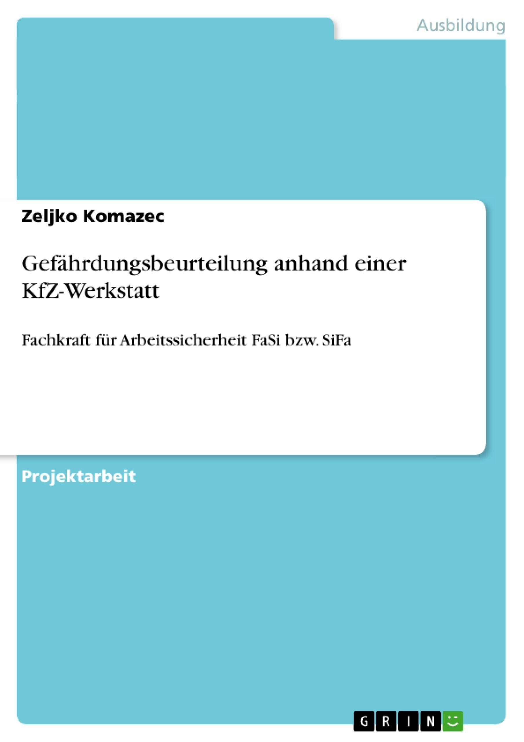 Titel: Gefährdungsbeurteilung anhand einer KfZ-Werkstatt