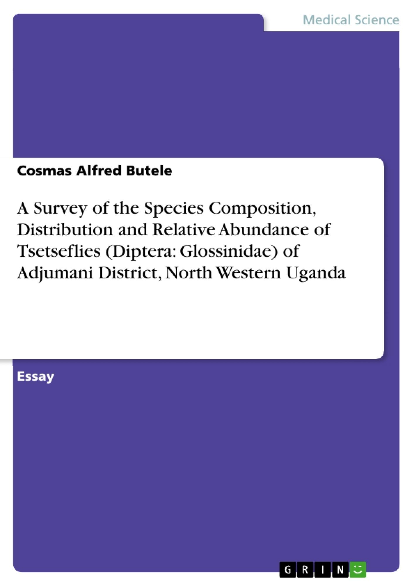Title: A Survey of the Species Composition, Distribution and Relative Abundance of Tsetseflies (Diptera: Glossinidae) of Adjumani District, North Western Uganda