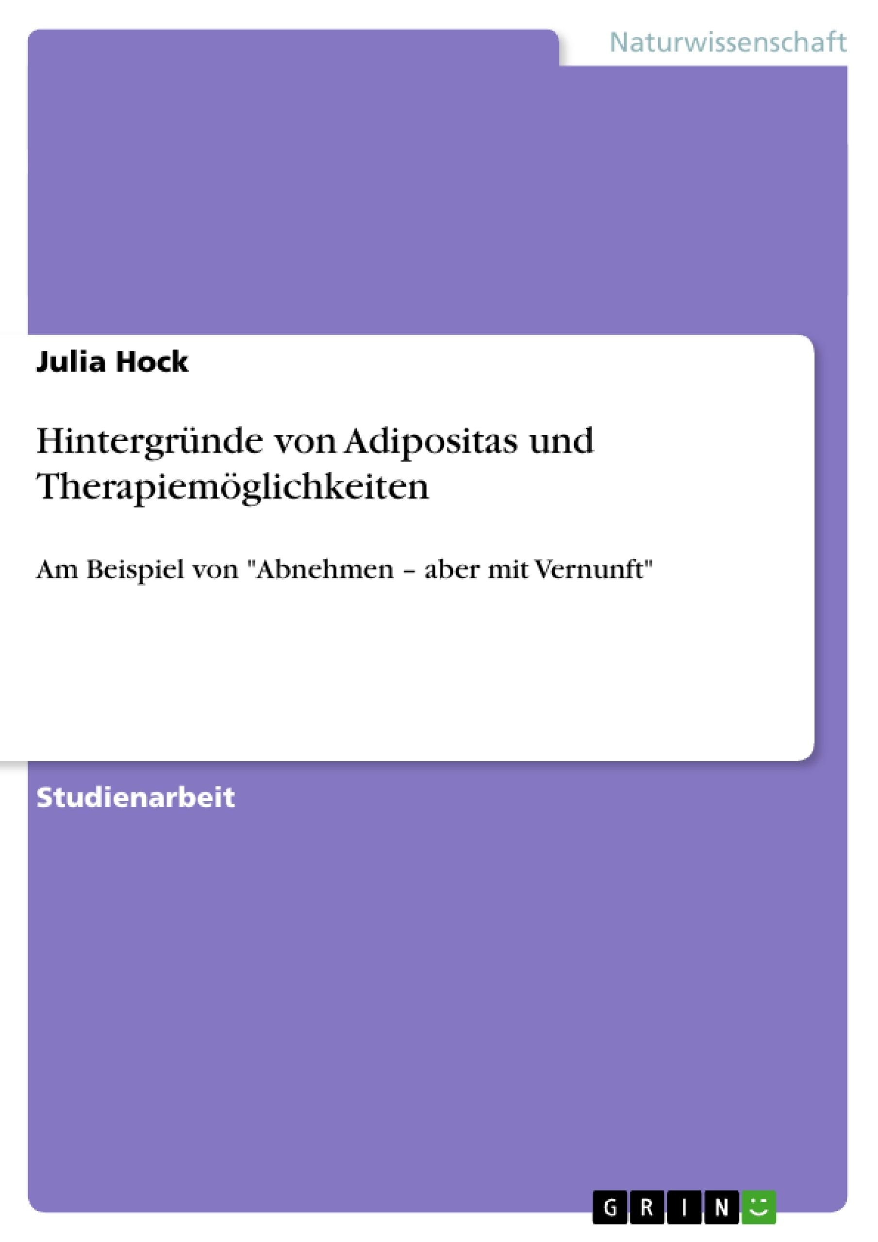 Titel: Hintergründe von Adipositas und Therapiemöglichkeiten
