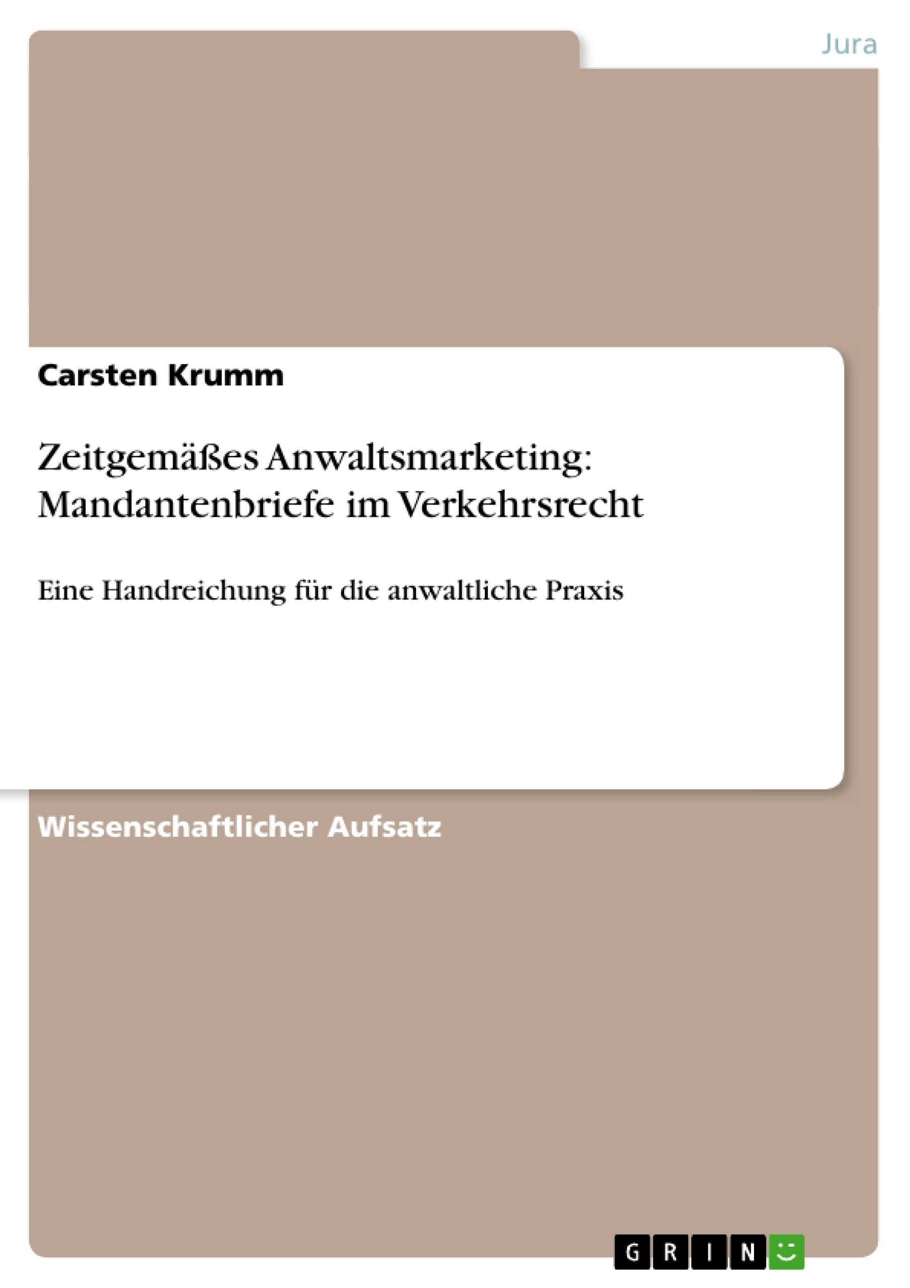 Titel: Zeitgemäßes Anwaltsmarketing:  Mandantenbriefe im Verkehrsrecht