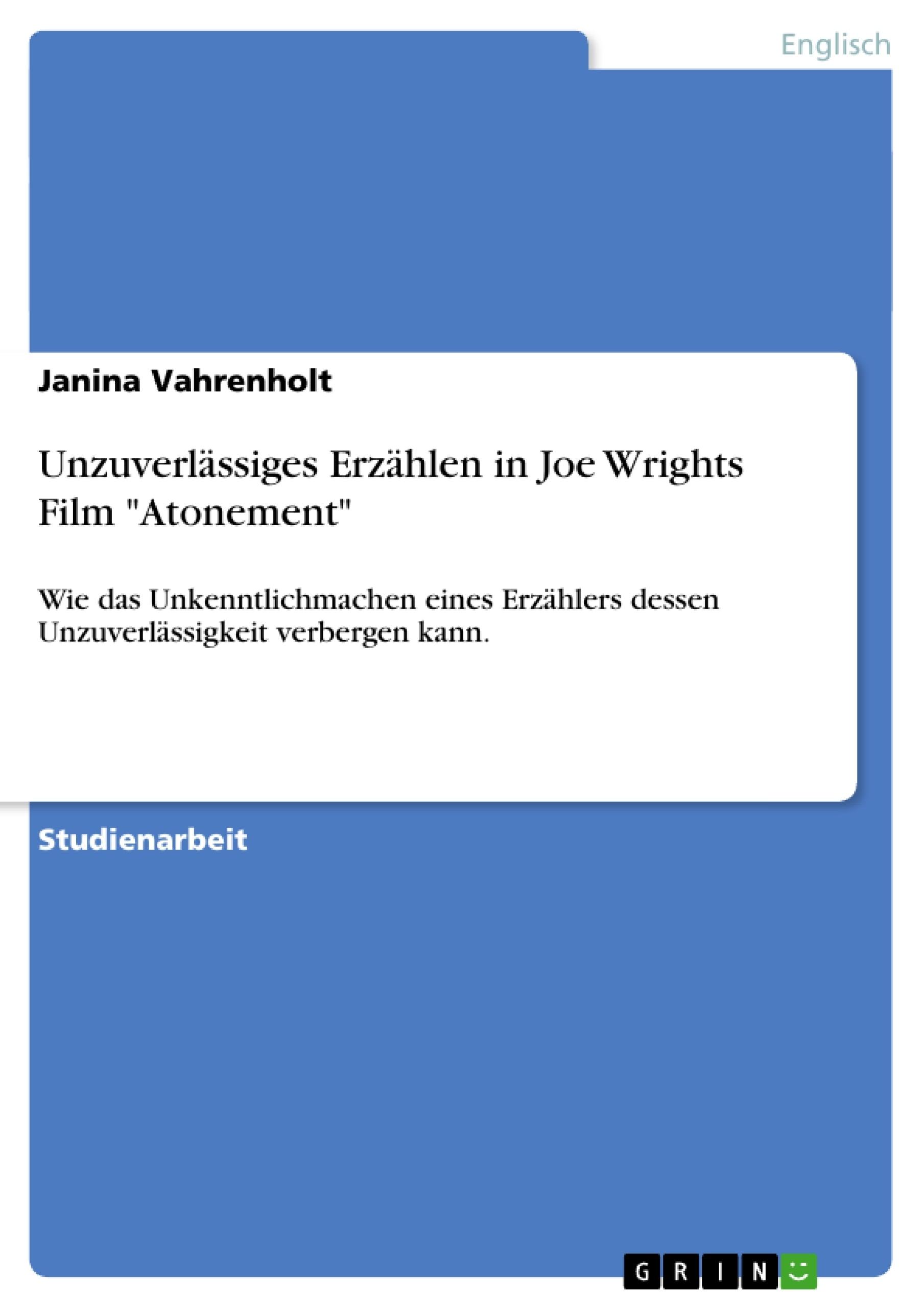 """Titel: Unzuverlässiges Erzählen in Joe Wrights Film """"Atonement"""""""