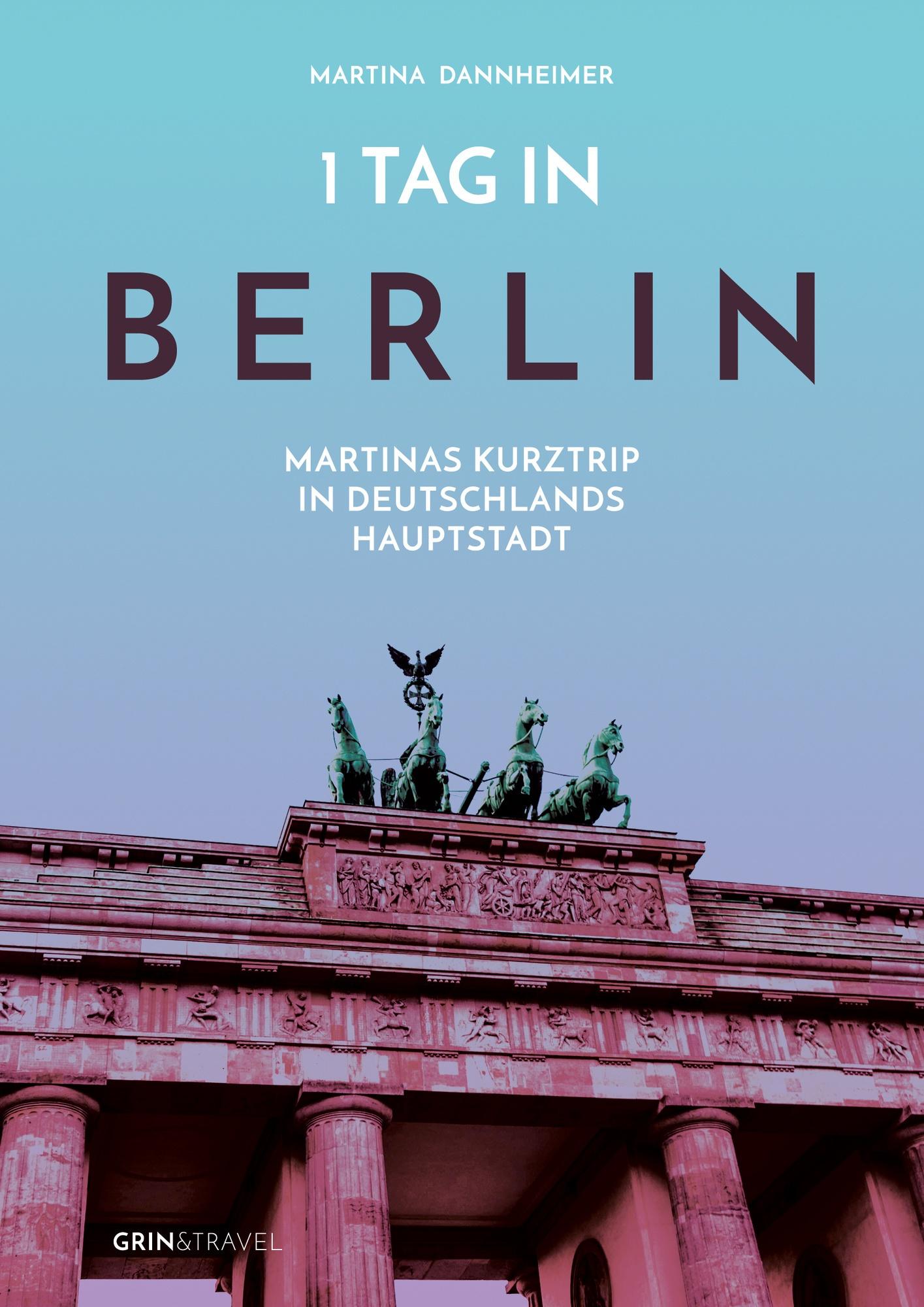 Titel: 1 Tag in Berlin