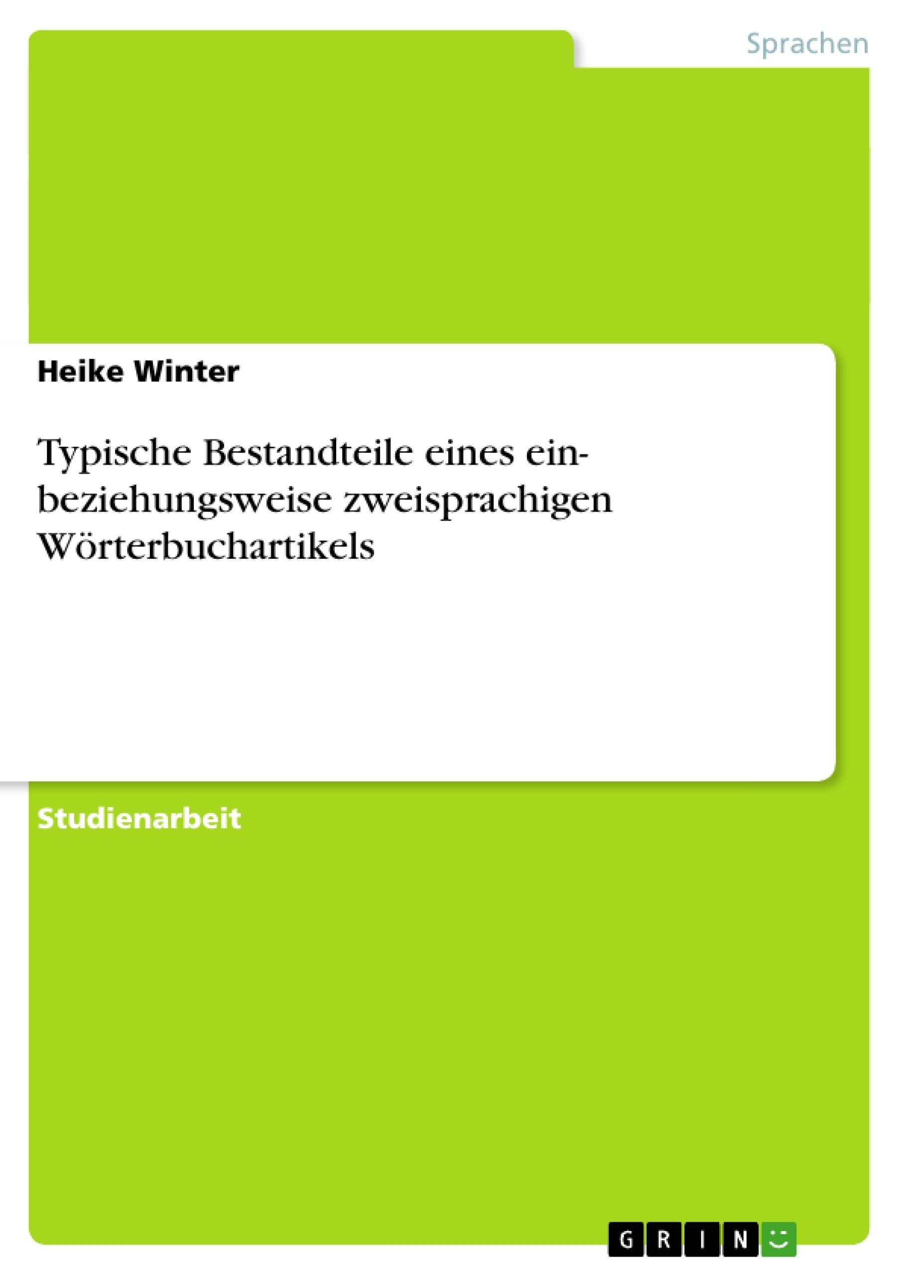 Titel: Typische Bestandteile eines ein- beziehungsweise zweisprachigen Wörterbuchartikels