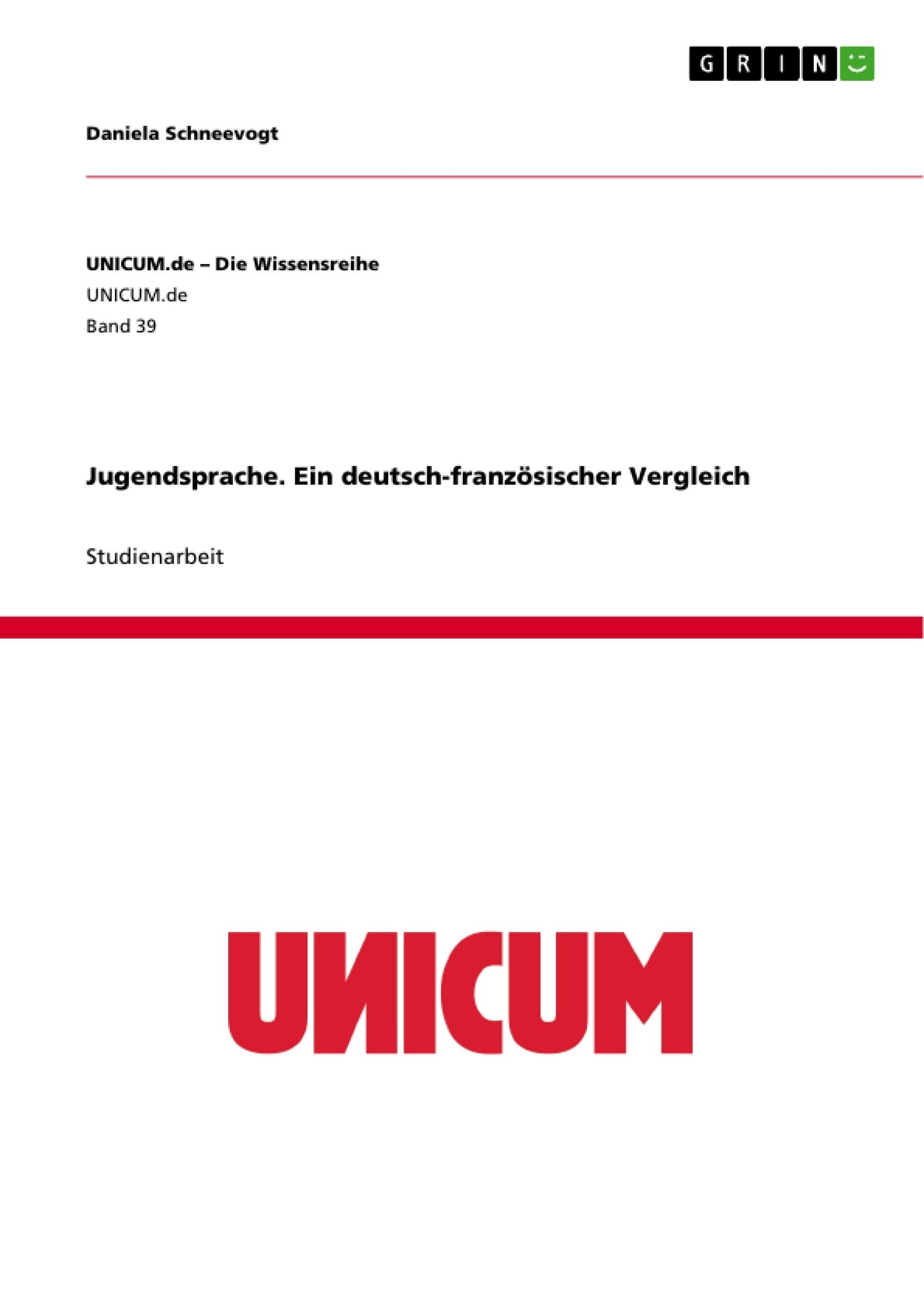 Titel: Jugendsprache. Ein deutsch-französischer Vergleich
