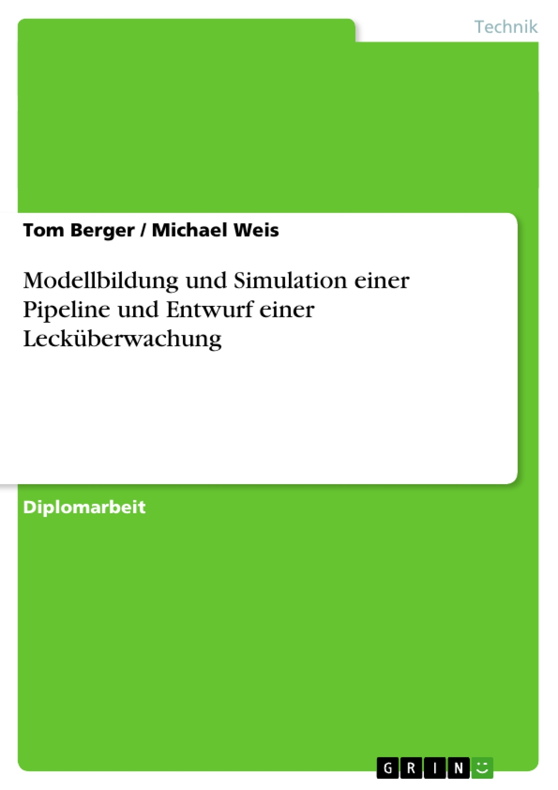 Titel: Modellbildung und Simulation einer Pipeline und Entwurf einer Lecküberwachung