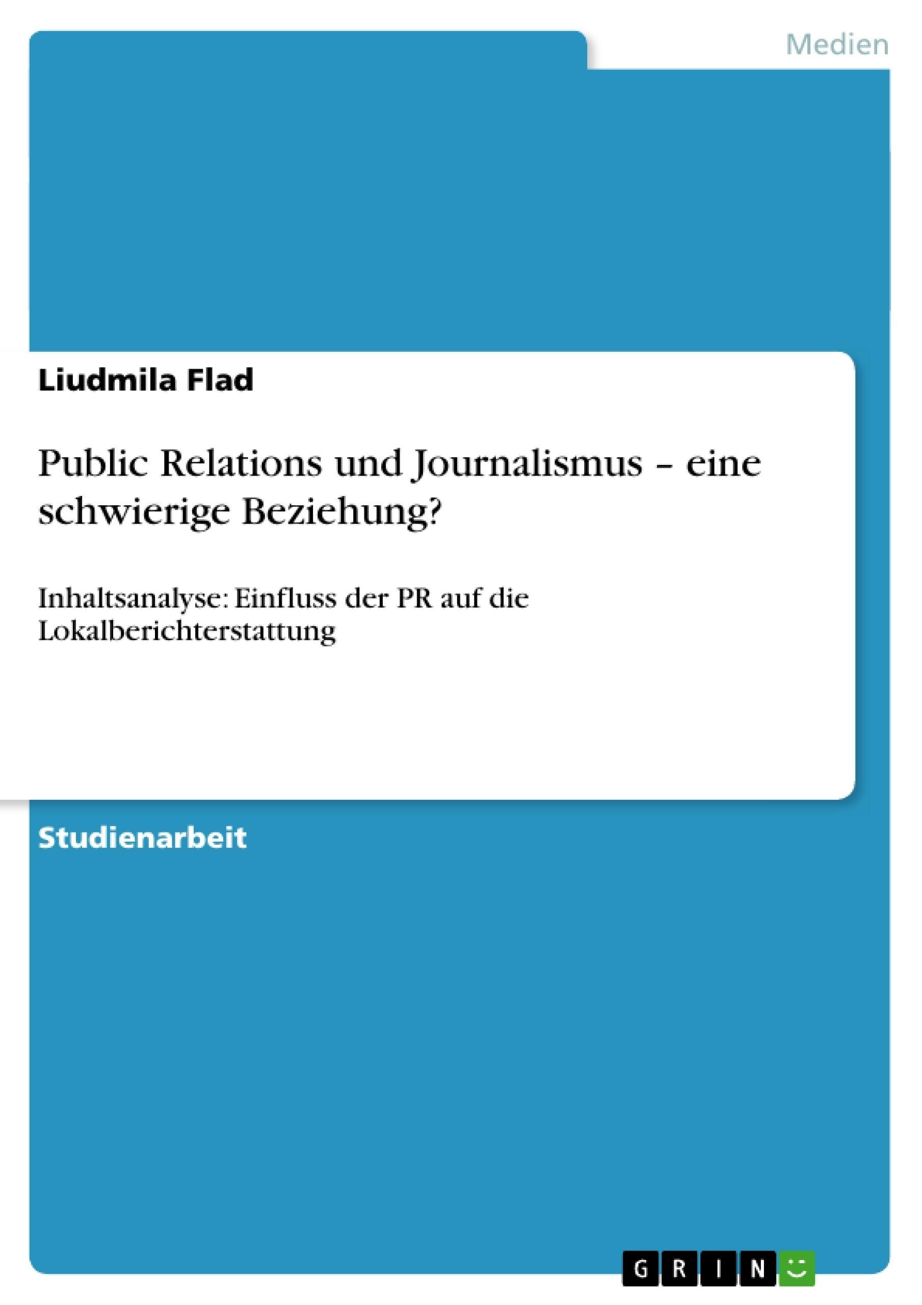 Titel: Public Relations und Journalismus –  eine schwierige Beziehung?