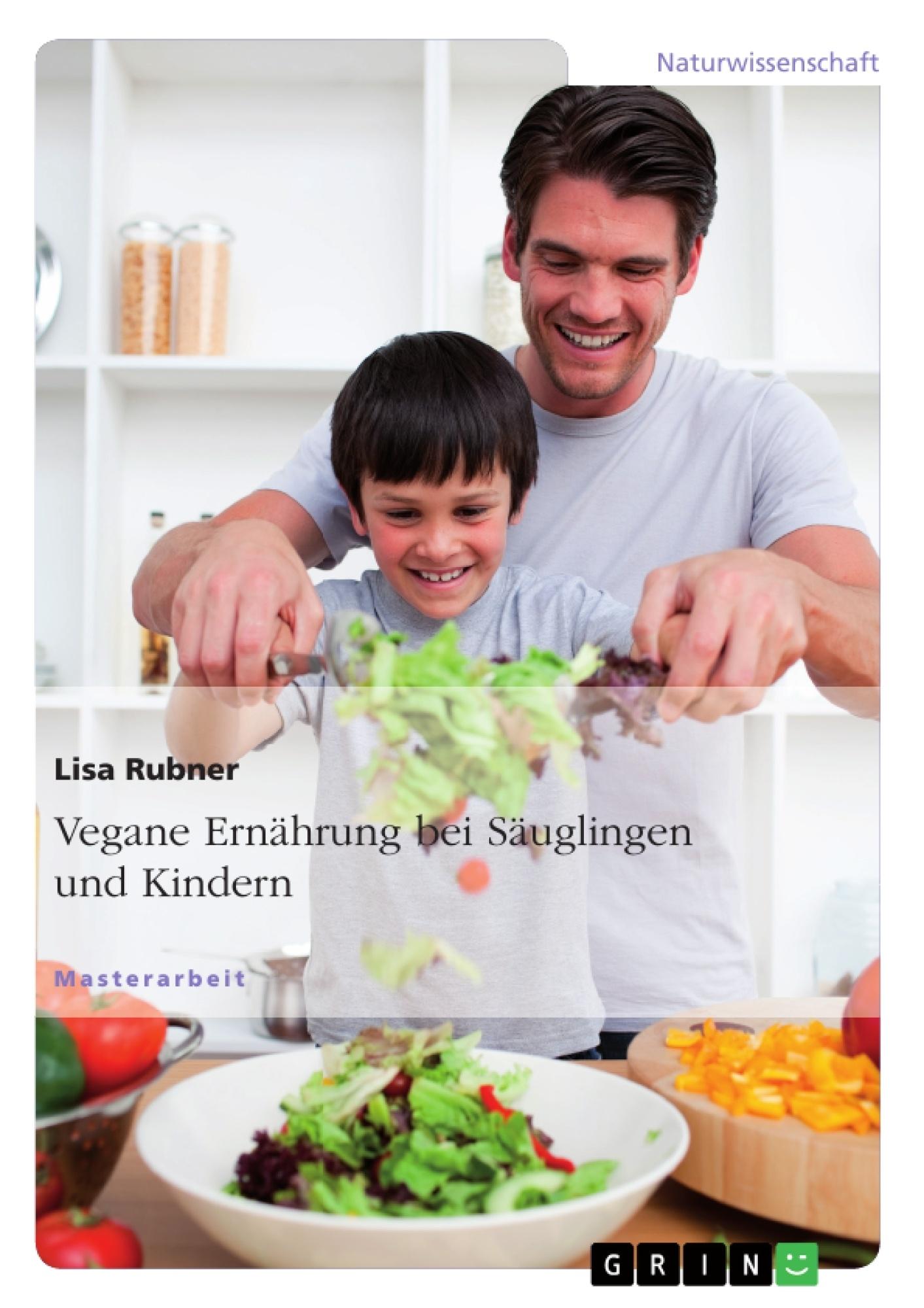 Titel: Vegane Ernährung  bei Säuglingen und Kindern