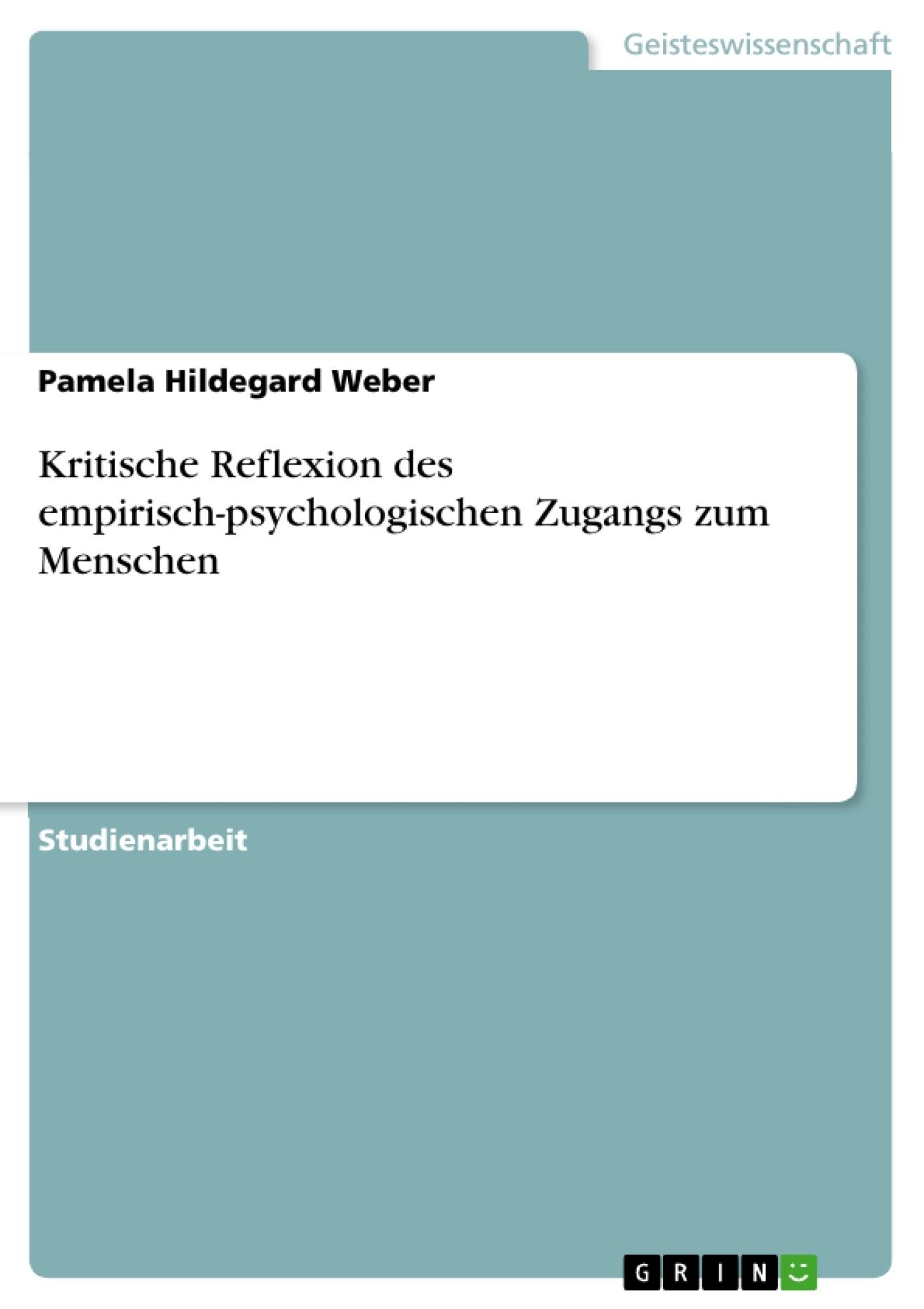 Titel: Kritische Reflexion des empirisch-psychologischen Zugangs zum Menschen