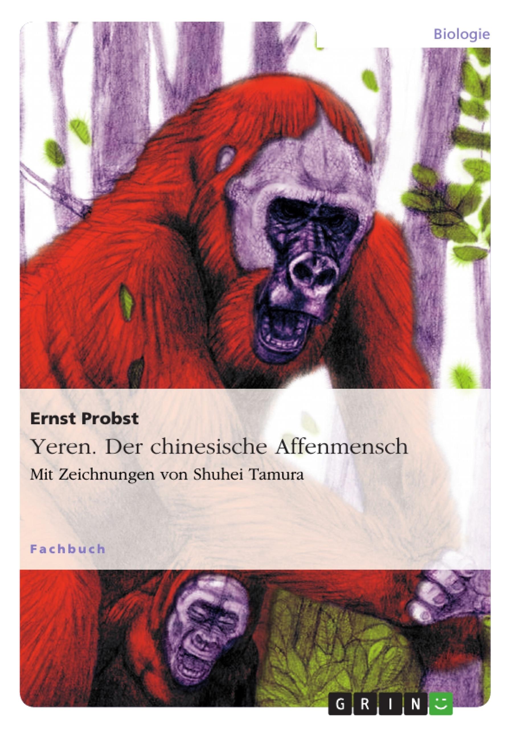 Titel: Yeren. Der chinesische Affenmensch
