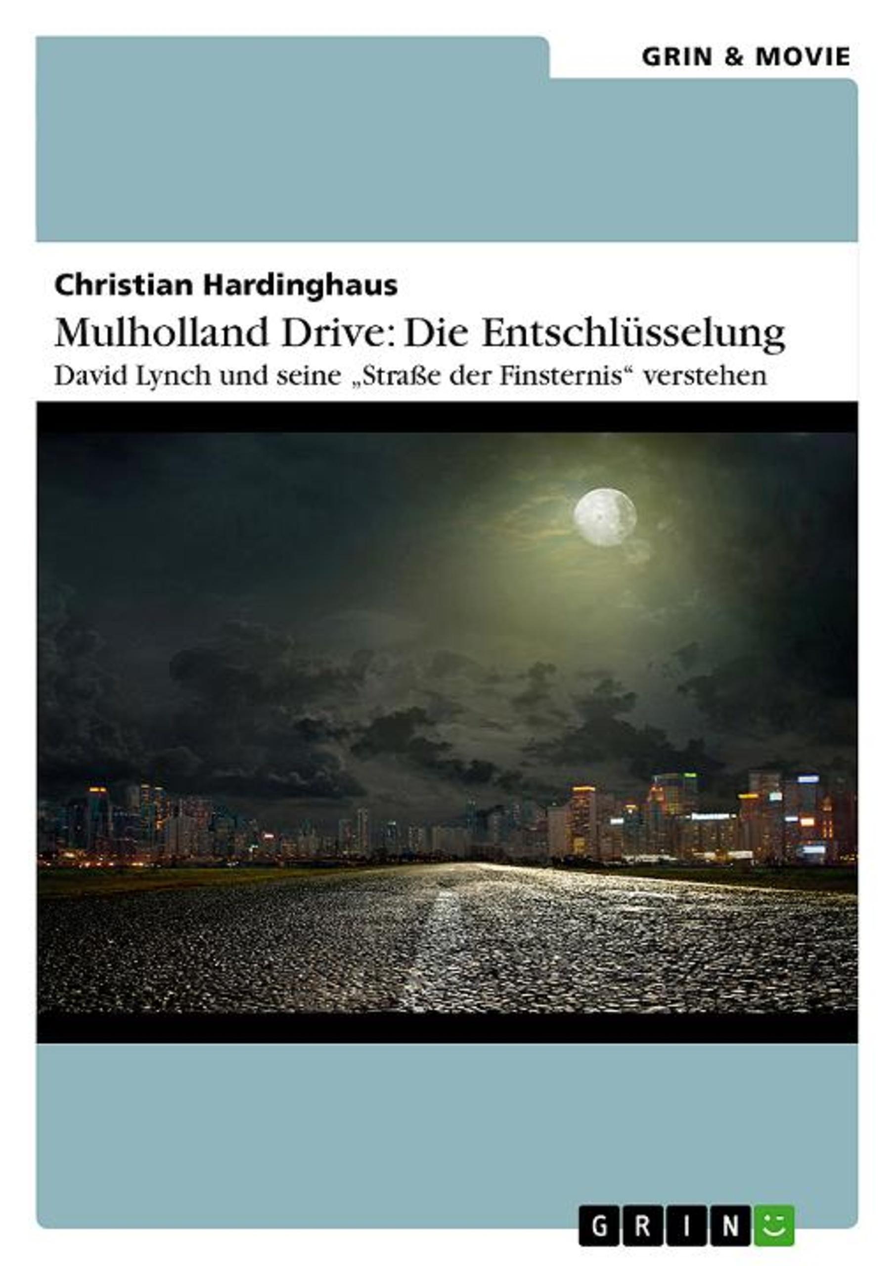 """Titel: Mulholland Drive: Die Entschlüsselung. David Lynch und seine """"Straße der Finsternis"""" verstehen"""