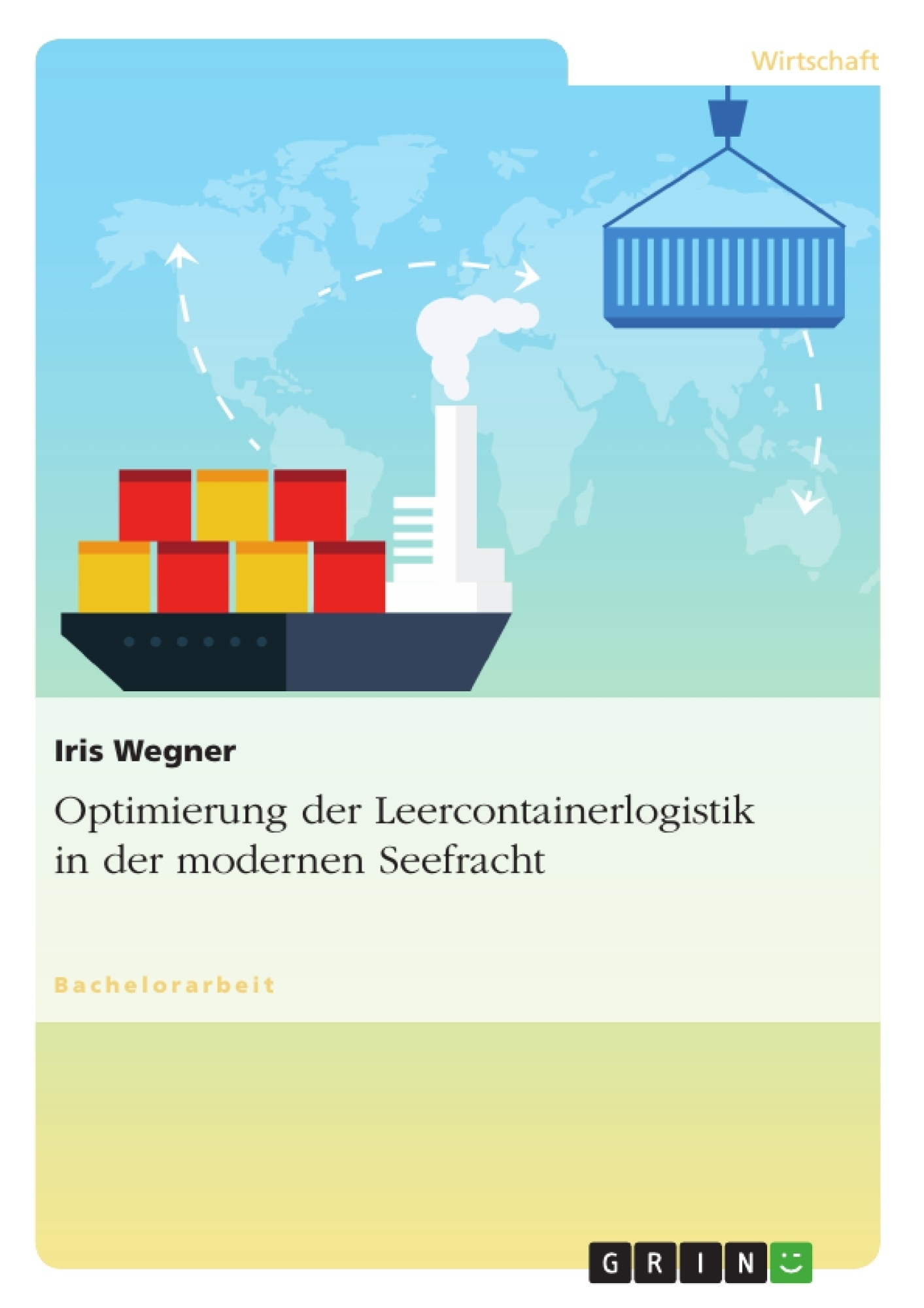 Titel: Optimierung der Leercontainerlogistik in der modernen Seefracht