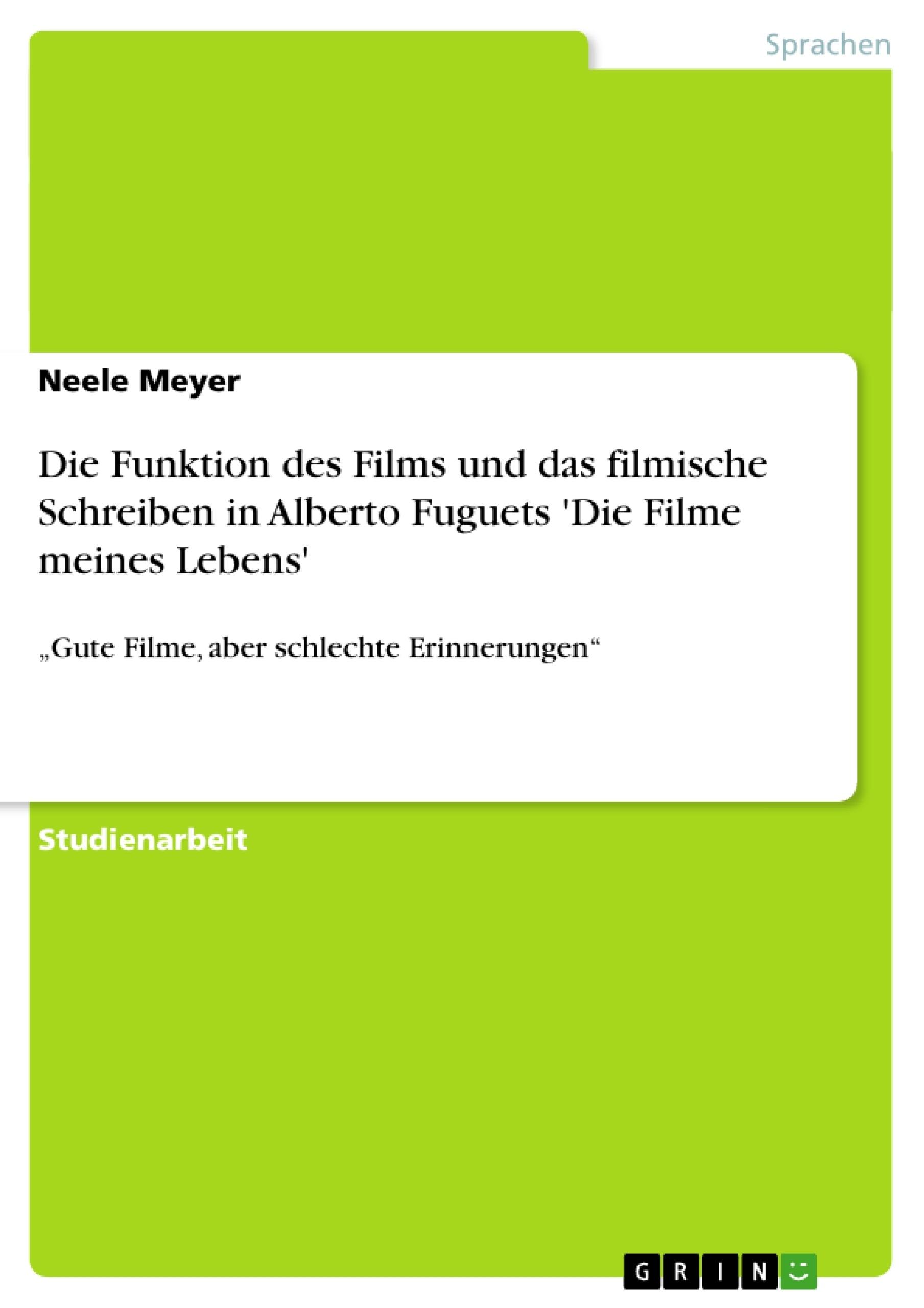 Titel: Die Funktion des Films und das filmische Schreiben in Alberto Fuguets 'Die Filme meines Lebens'