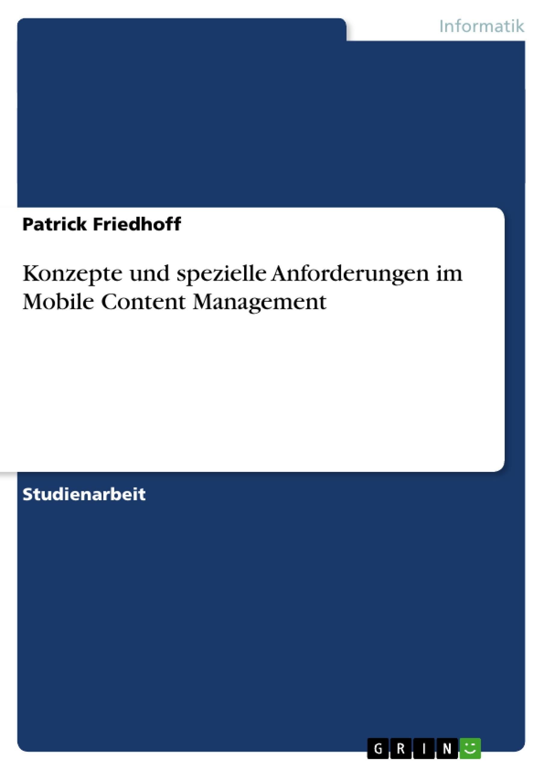 Titel: Konzepte und spezielle Anforderungen im Mobile Content Management