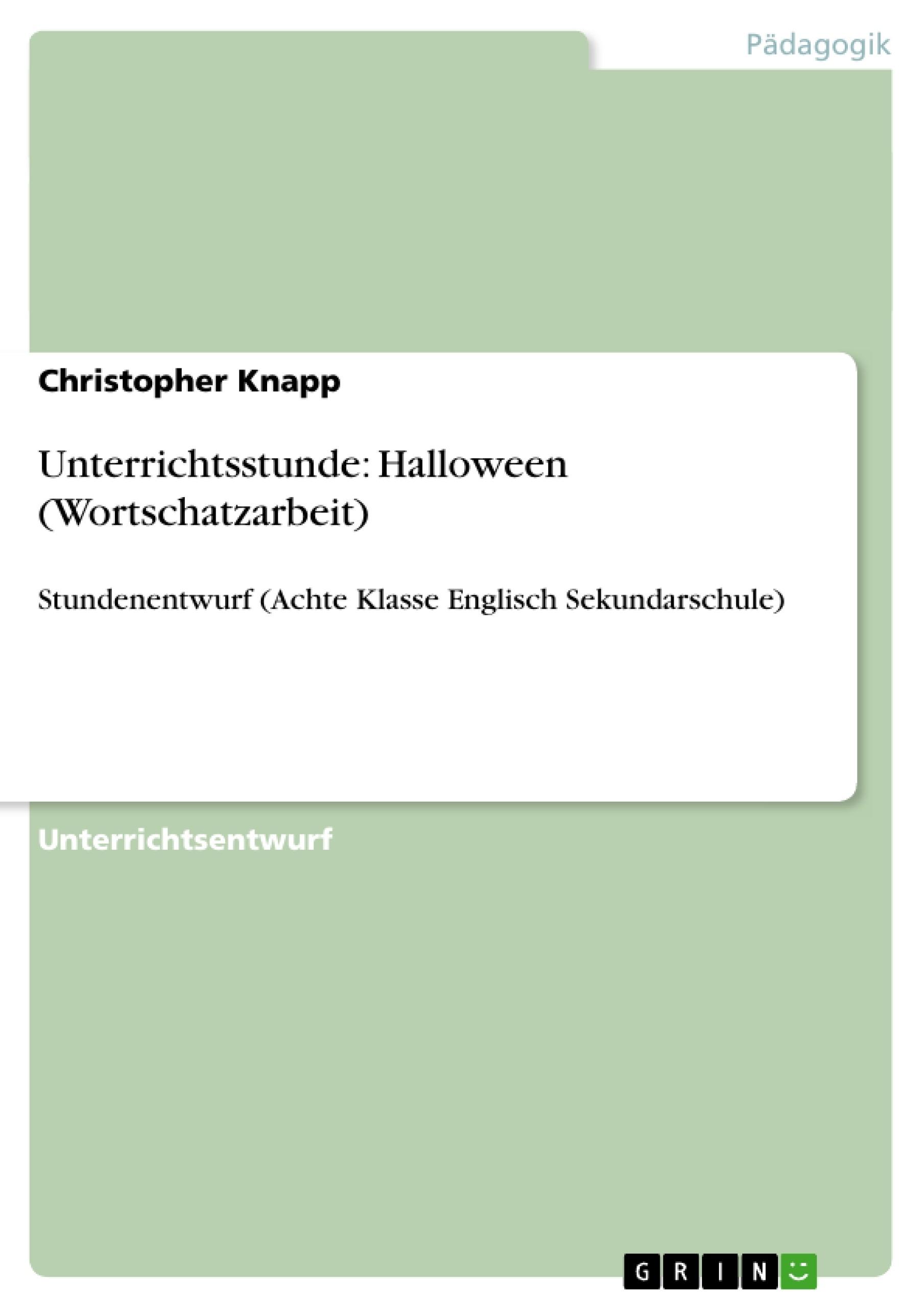 Titel: Unterrichtsstunde: Halloween (Wortschatzarbeit)