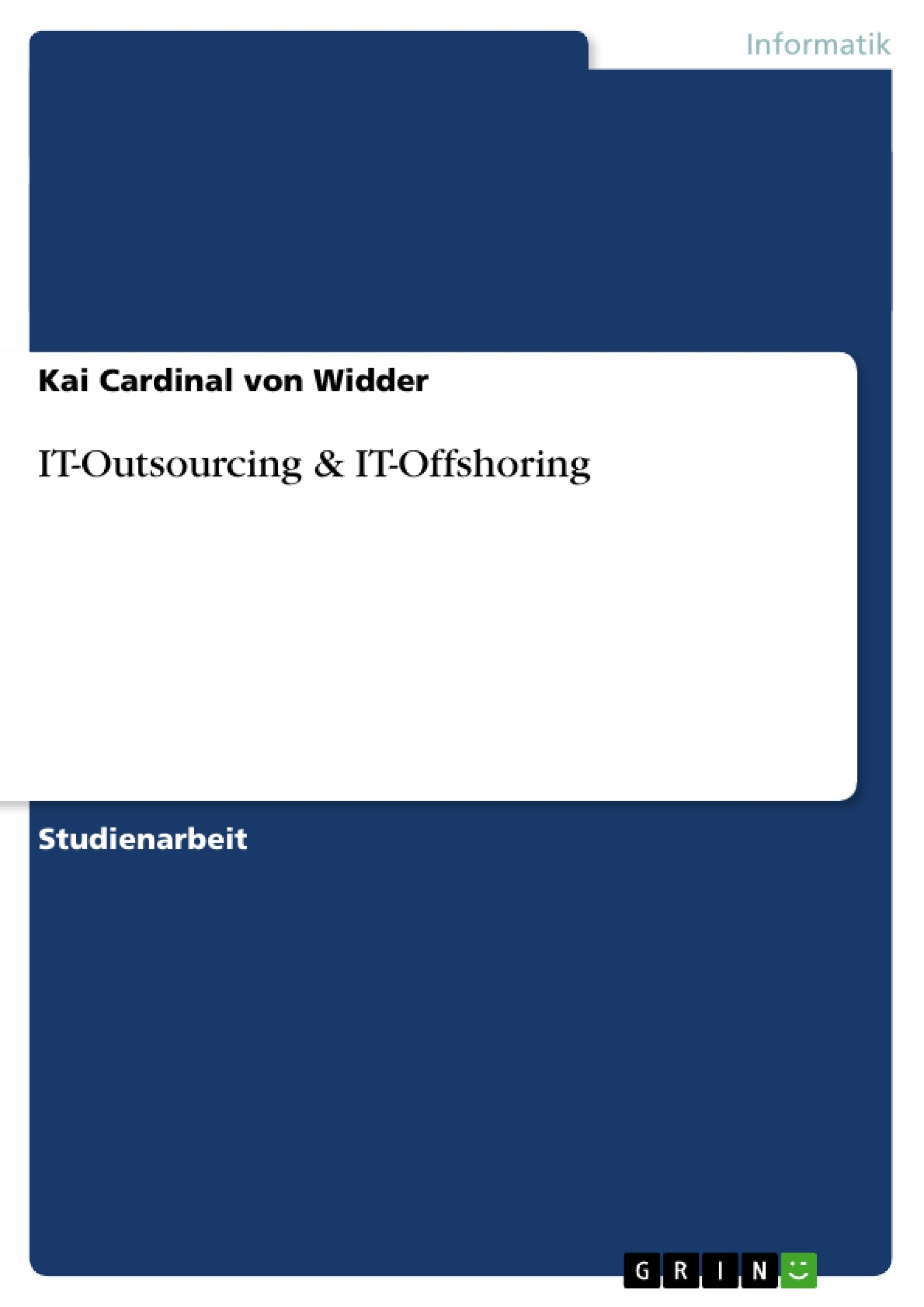Titel: IT-Outsourcing & IT-Offshoring