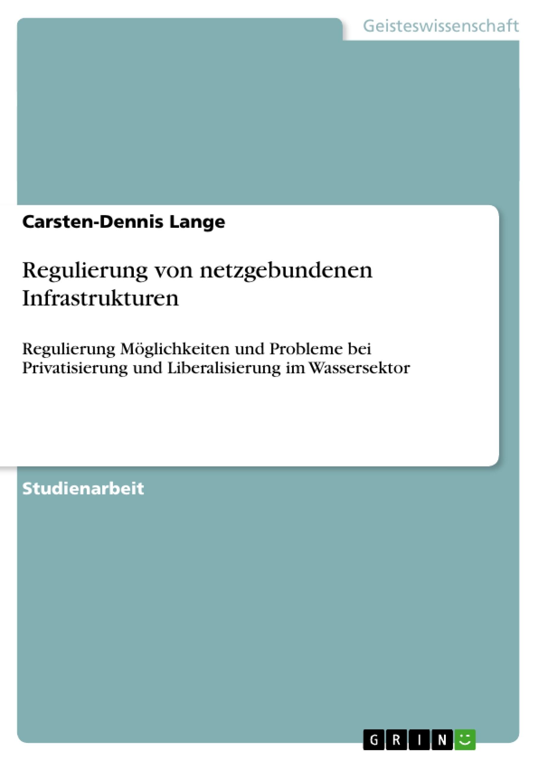 Titel: Regulierung von netzgebundenen Infrastrukturen