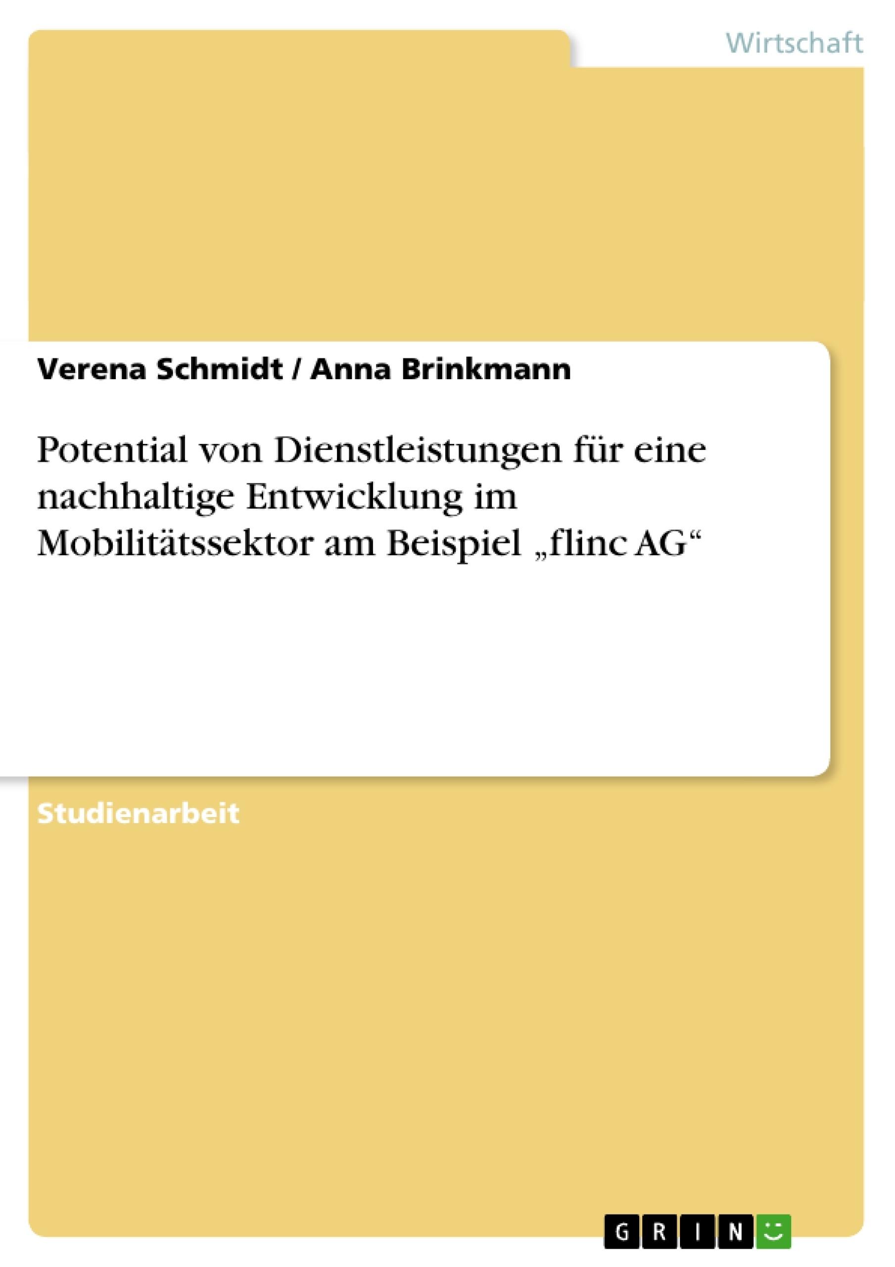 """Titel: Potential von Dienstleistungen für eine nachhaltige Entwicklung im Mobilitätssektor am Beispiel """"flinc AG"""""""
