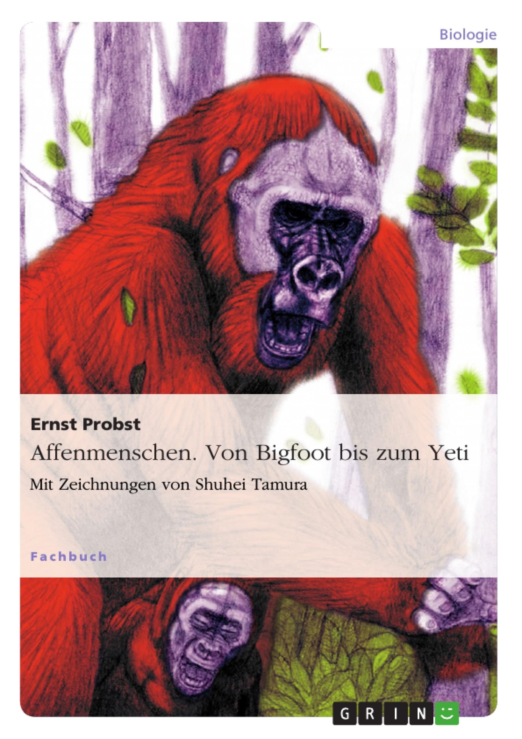 Titel: Affenmenschen. Von Bigfoot bis zum Yeti