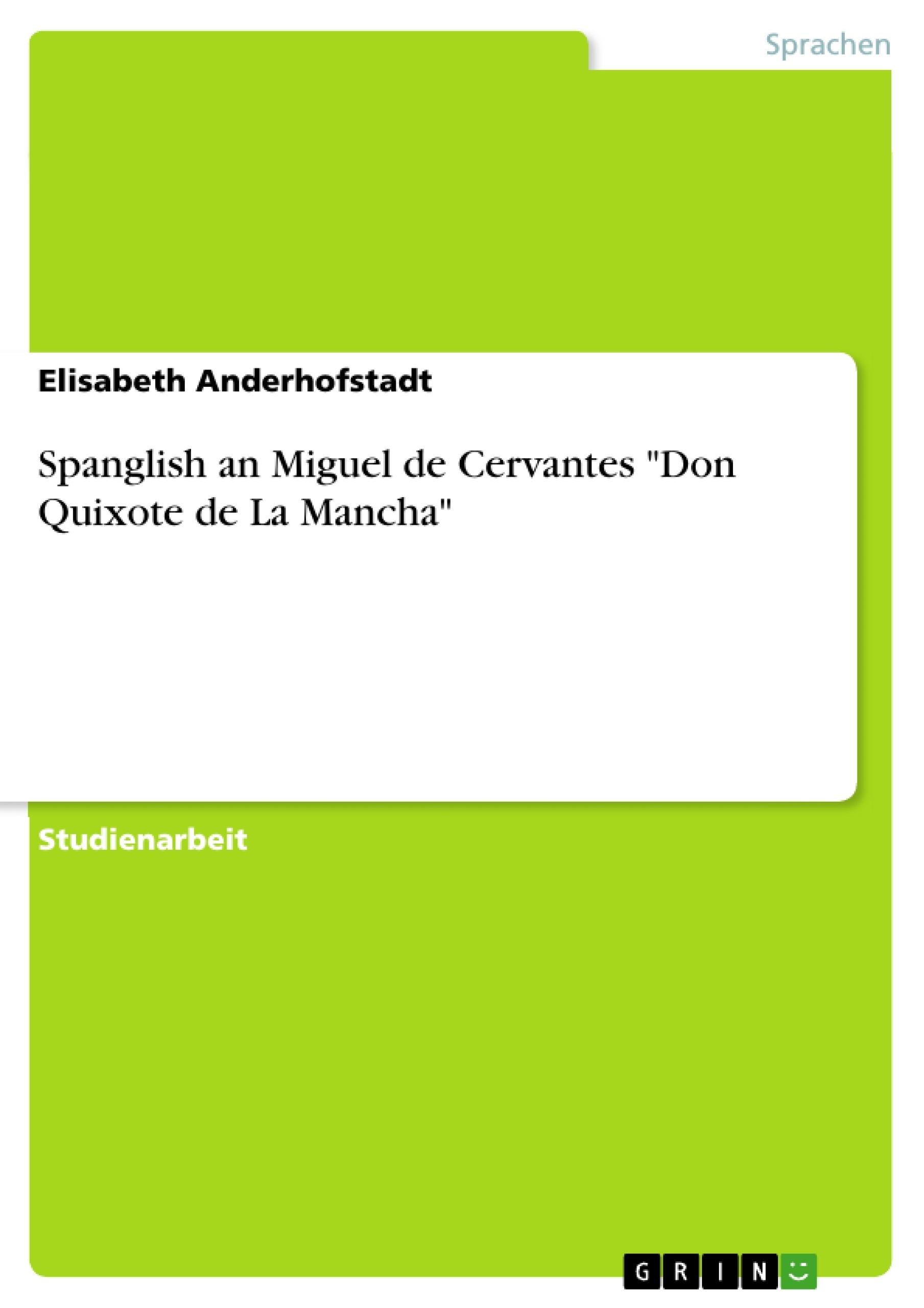 """Titel: Spanglish an Miguel de Cervantes """"Don Quixote de La Mancha"""""""