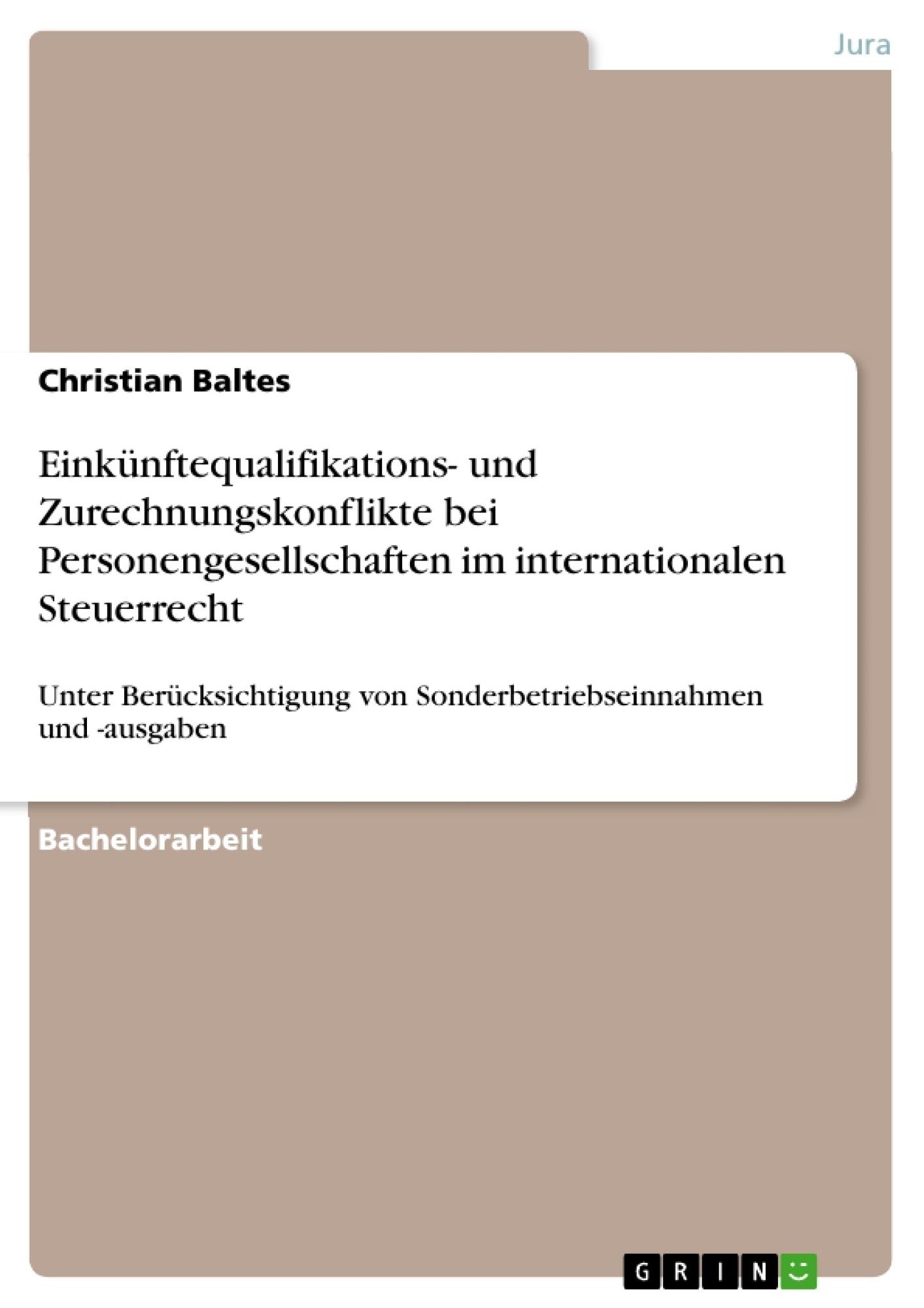 Titel: Einkünftequalifikations- und Zurechnungskonflikte bei Personengesellschaften im internationalen Steuerrecht