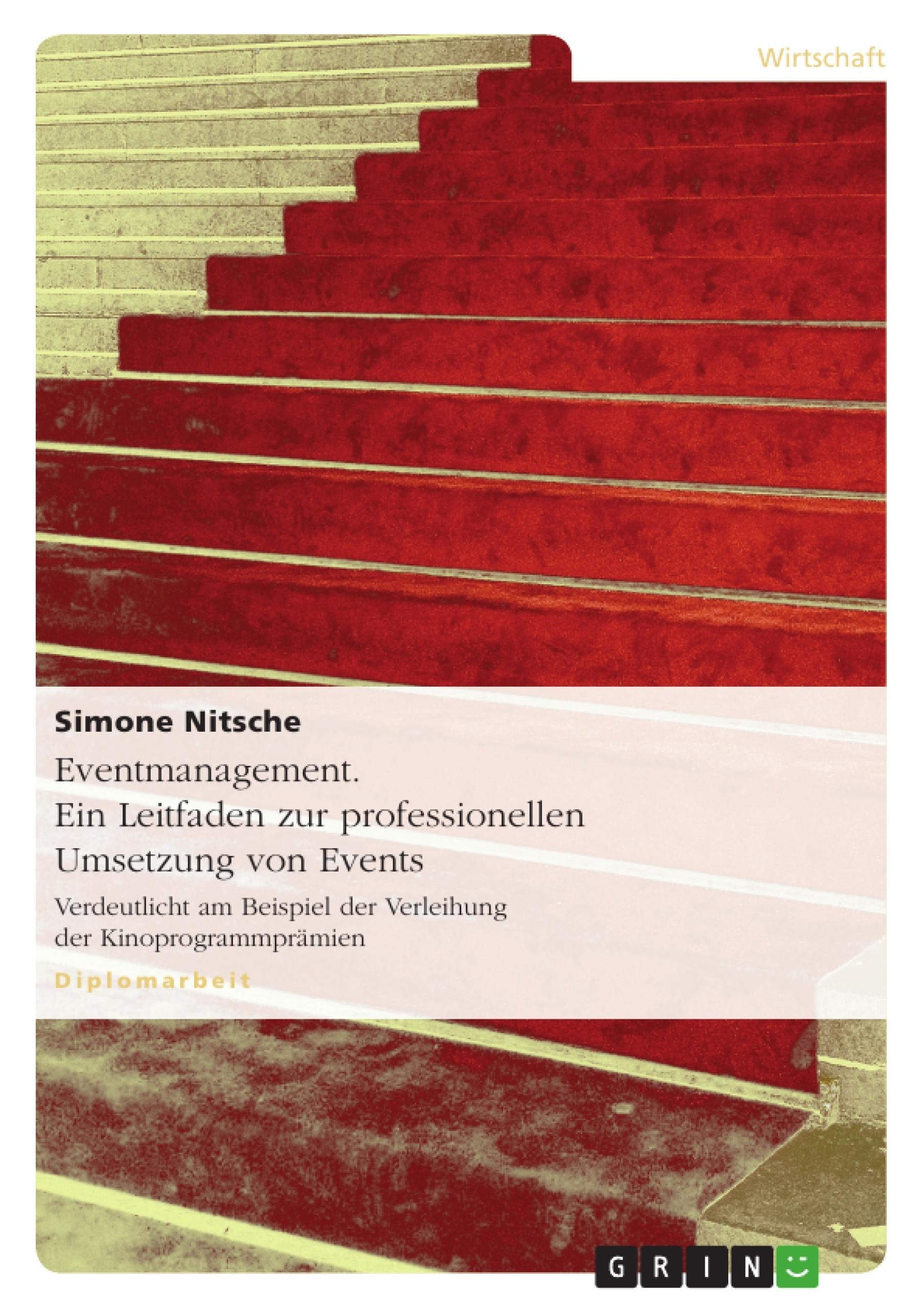 Titel: Eventmanagement. Ein Leitfaden zur professionellen Umsetzung von Events