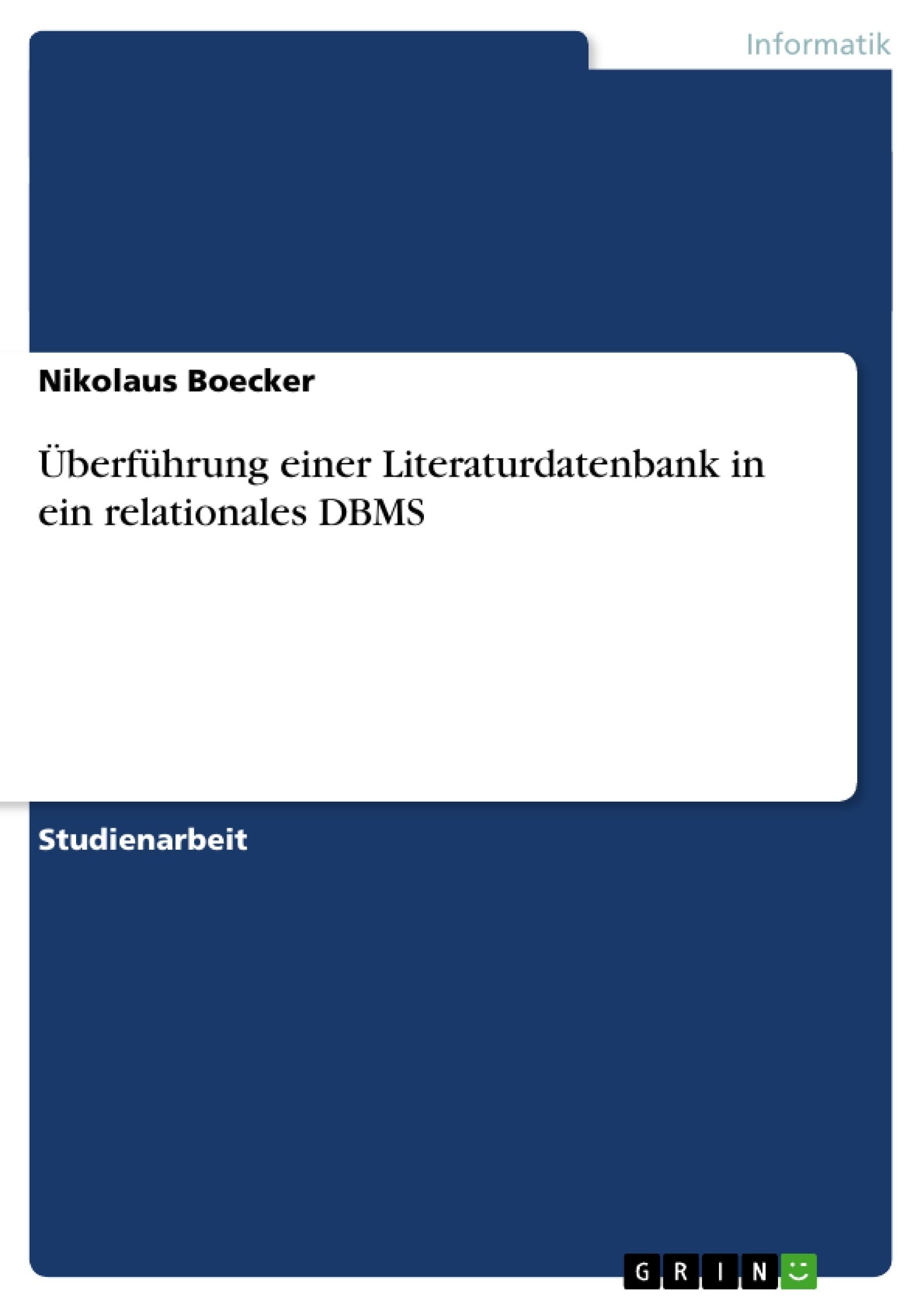 Titel: Überführung einer Literaturdatenbank in ein relationales DBMS