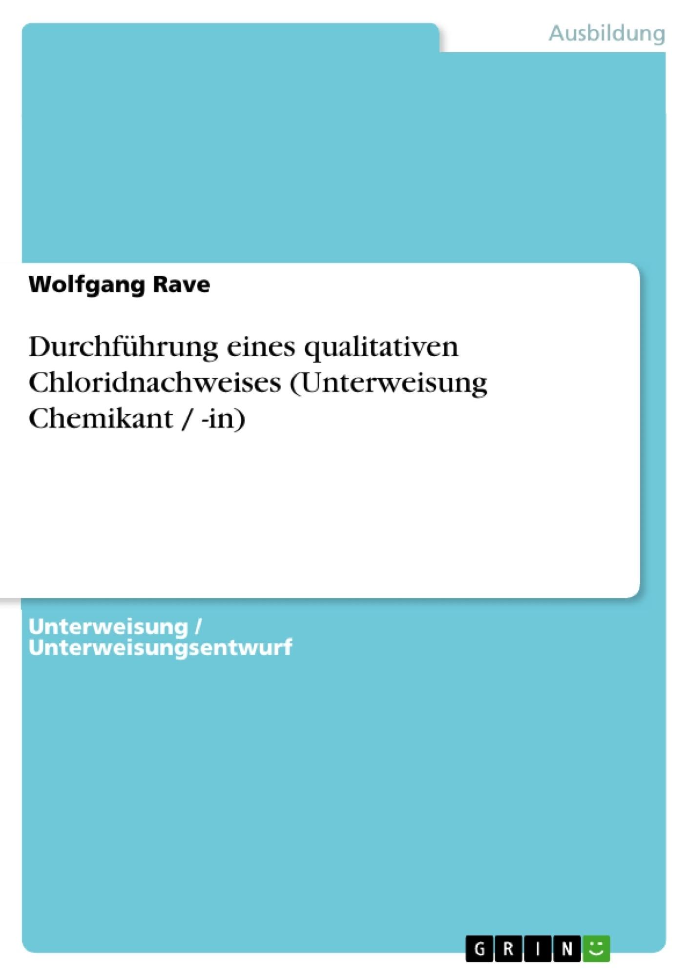 Titel: Durchführung eines qualitativen Chloridnachweises (Unterweisung Chemikant / -in)