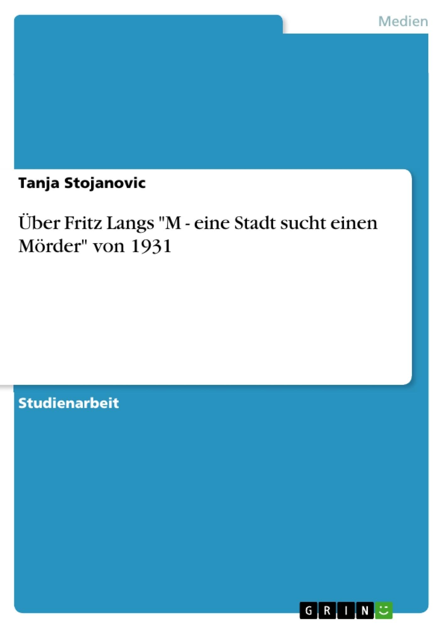 """Titel: Über Fritz Langs """"M - eine Stadt sucht einen Mörder"""" von 1931"""