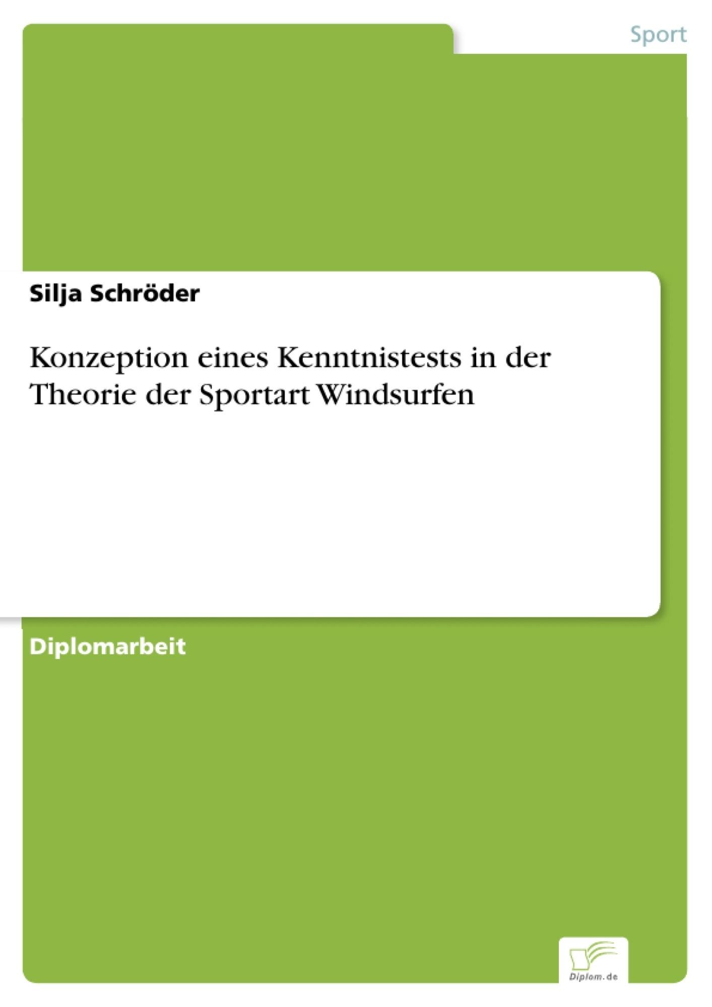 Konzeption eines Kenntnistests in der Theorie der Sportart Windsurfen