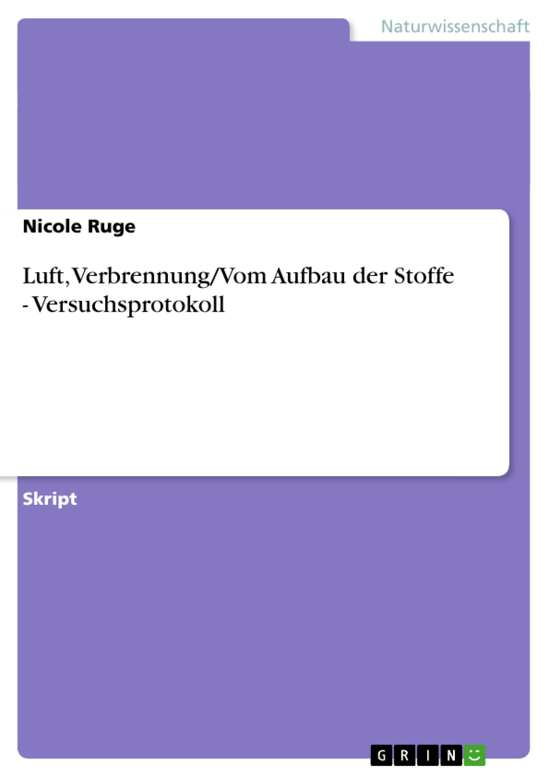 Titel: Luft, Verbrennung/Vom Aufbau der Stoffe - Versuchsprotokoll