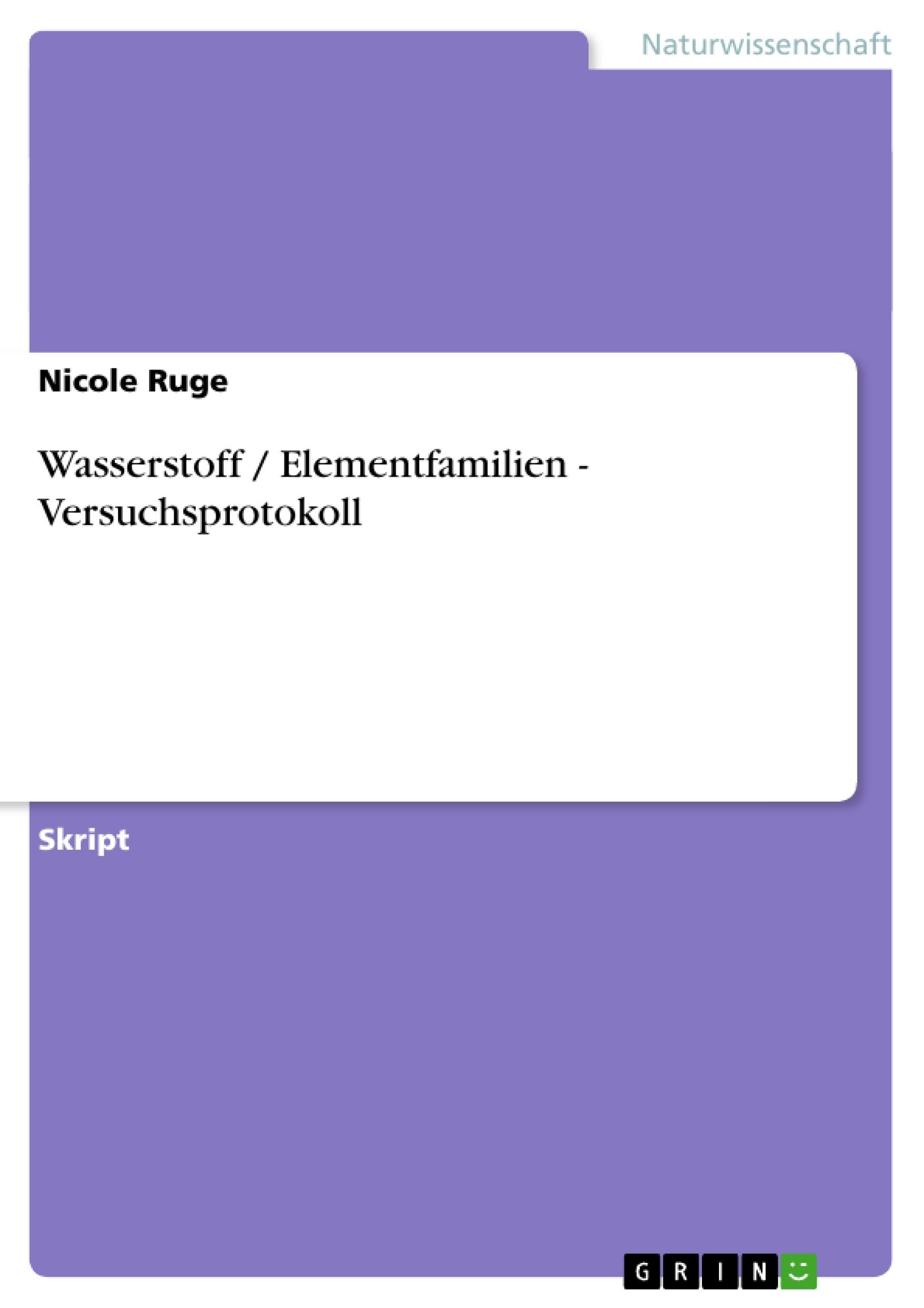 Titel: Wasserstoff / Elementfamilien - Versuchsprotokoll