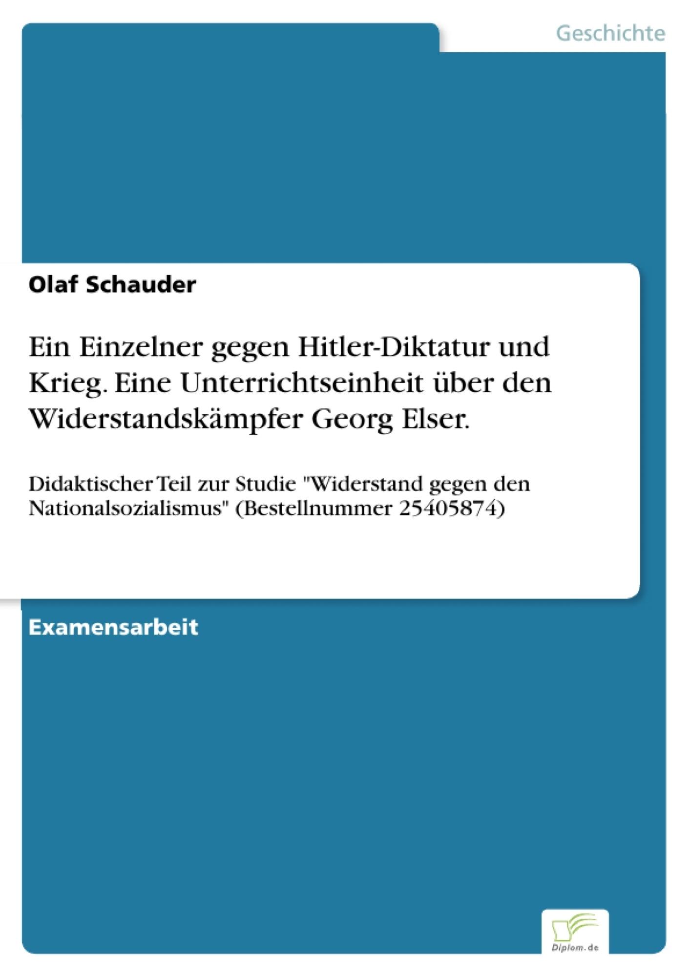 Ein Einzelner gegen Hitler-Diktatur und Krieg. Eine ...
