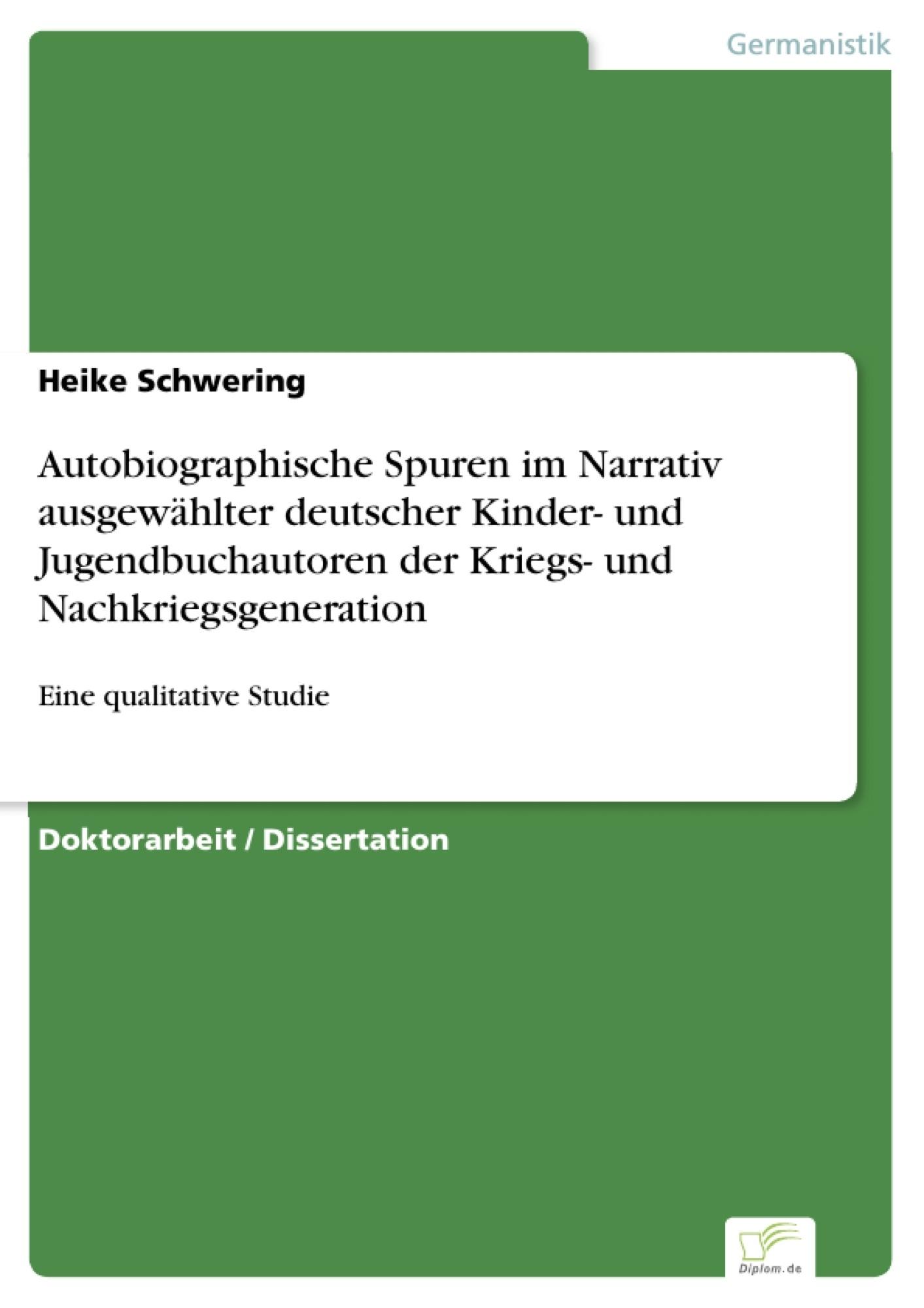 Autobiographische Spuren im Narrativ ausgewählter deutscher ...