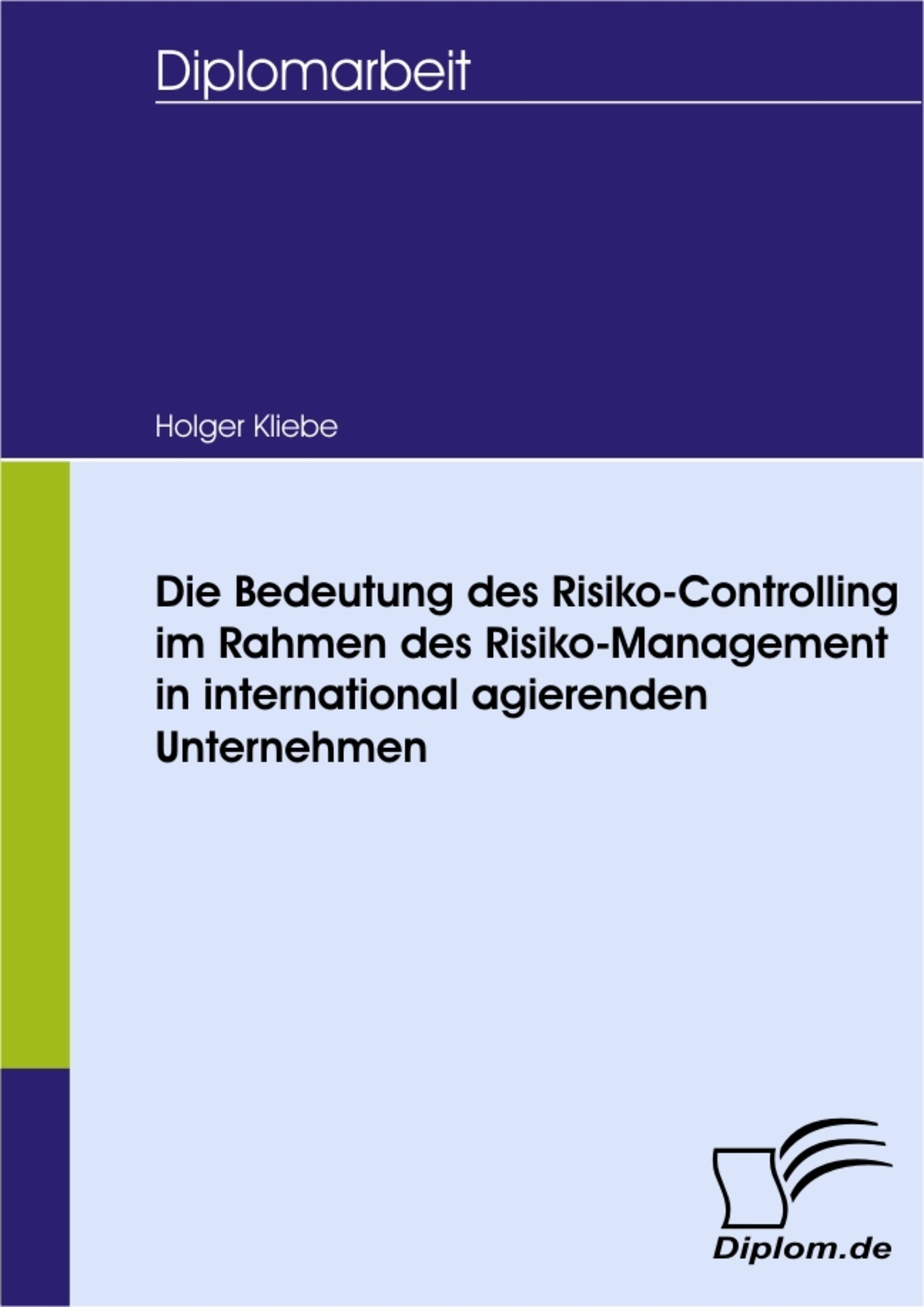 Die Bedeutung des Risiko-Controlling im Rahmen des ...