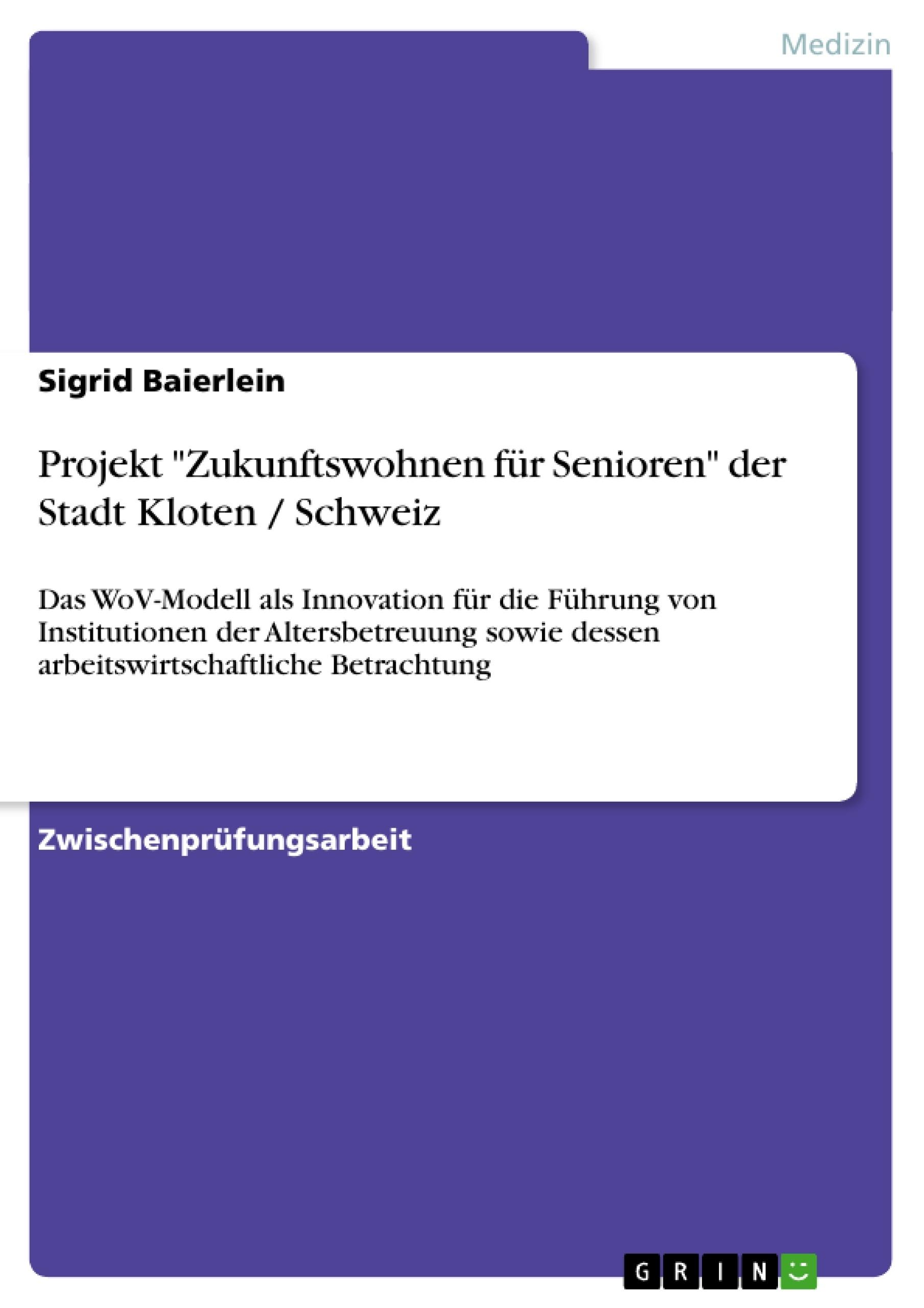"""Titel: Projekt """"Zukunftswohnen für Senioren"""" der Stadt Kloten / Schweiz"""