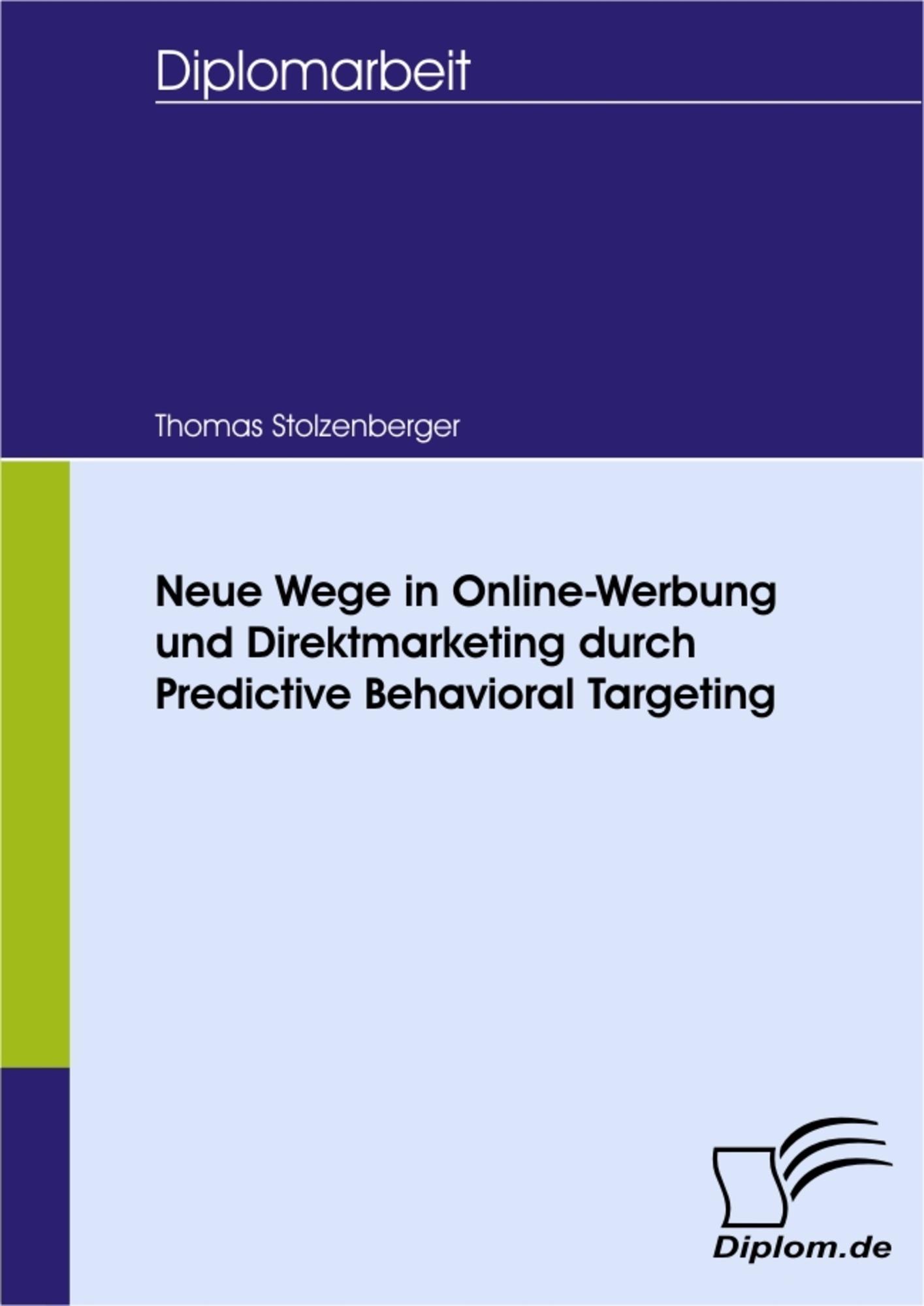 Neue Wege in Online-Werbung und Direktmarketing durch Predictive ...