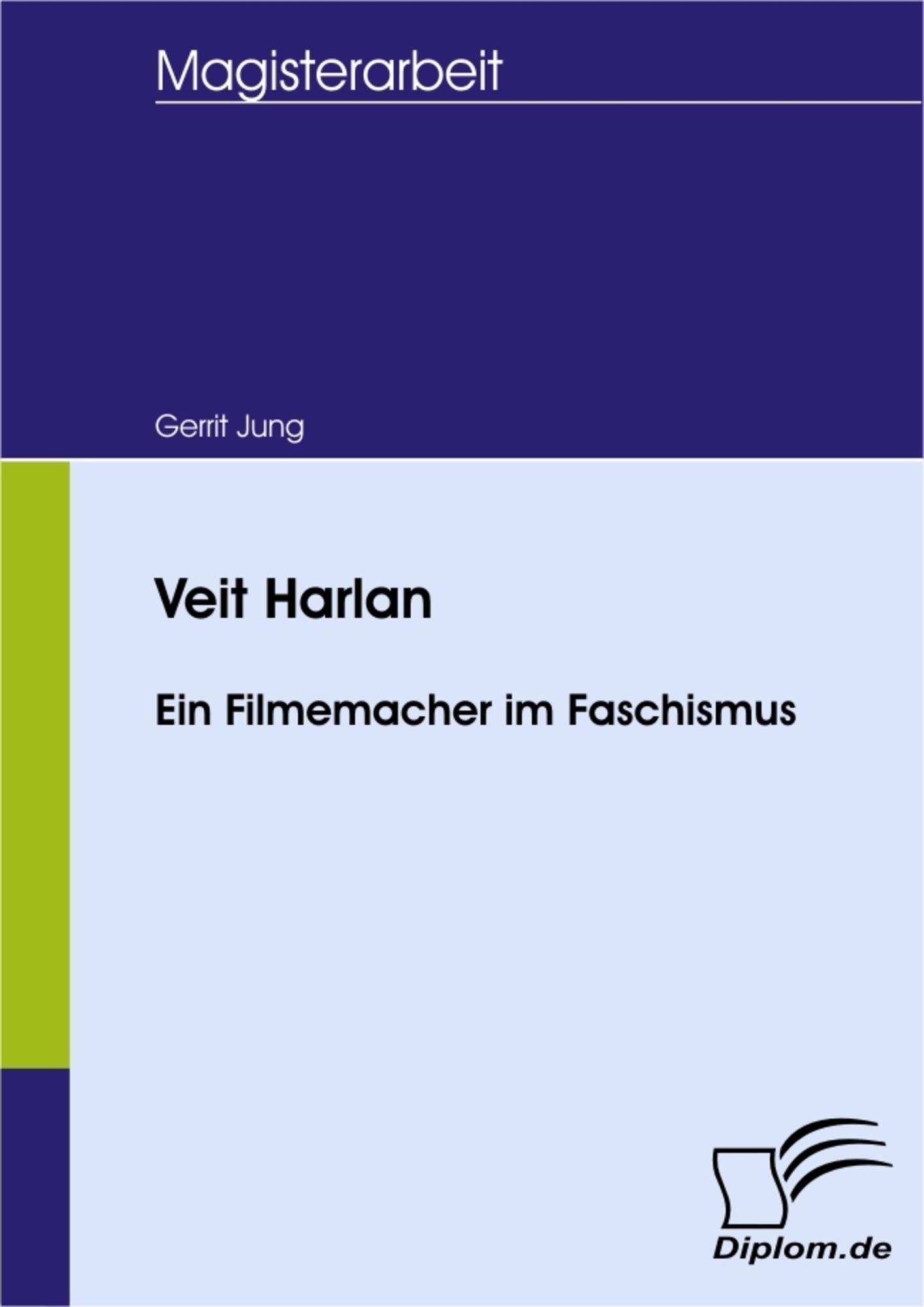 Veit Harlan - Ein Filmemacher im Faschismus