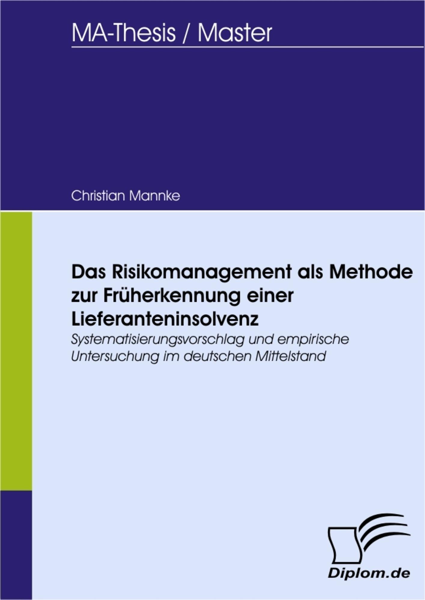 Das Risikomanagement als Methode zur Früherkennung einer ...
