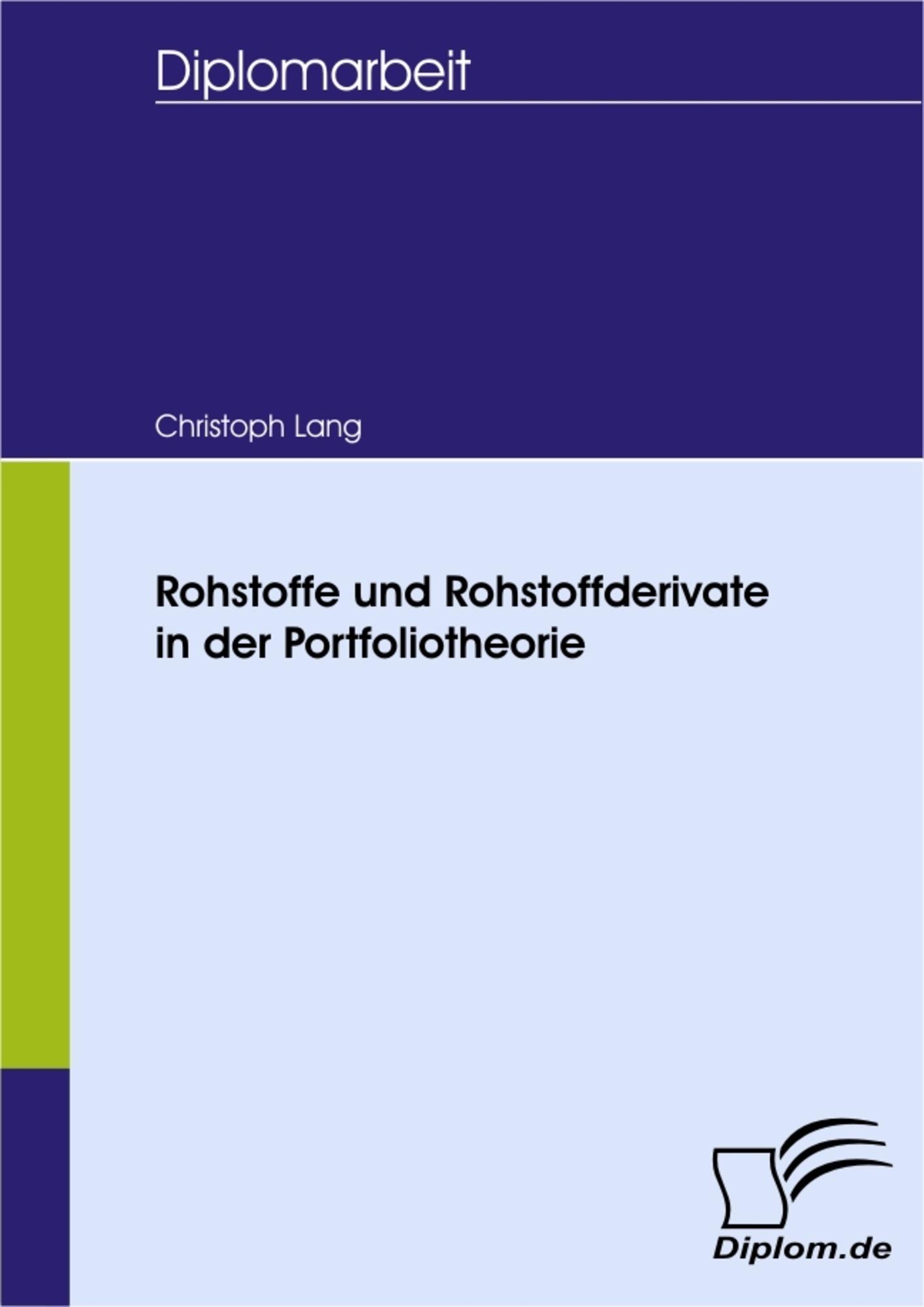 Rohstoffe und Rohstoffderivate in der Portfoliotheorie